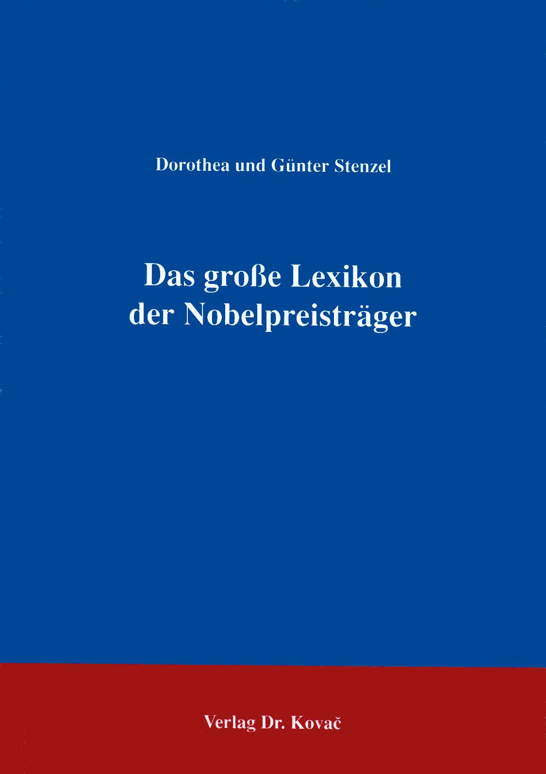 Cover: Das große Lexikon der Nobelpreisträger