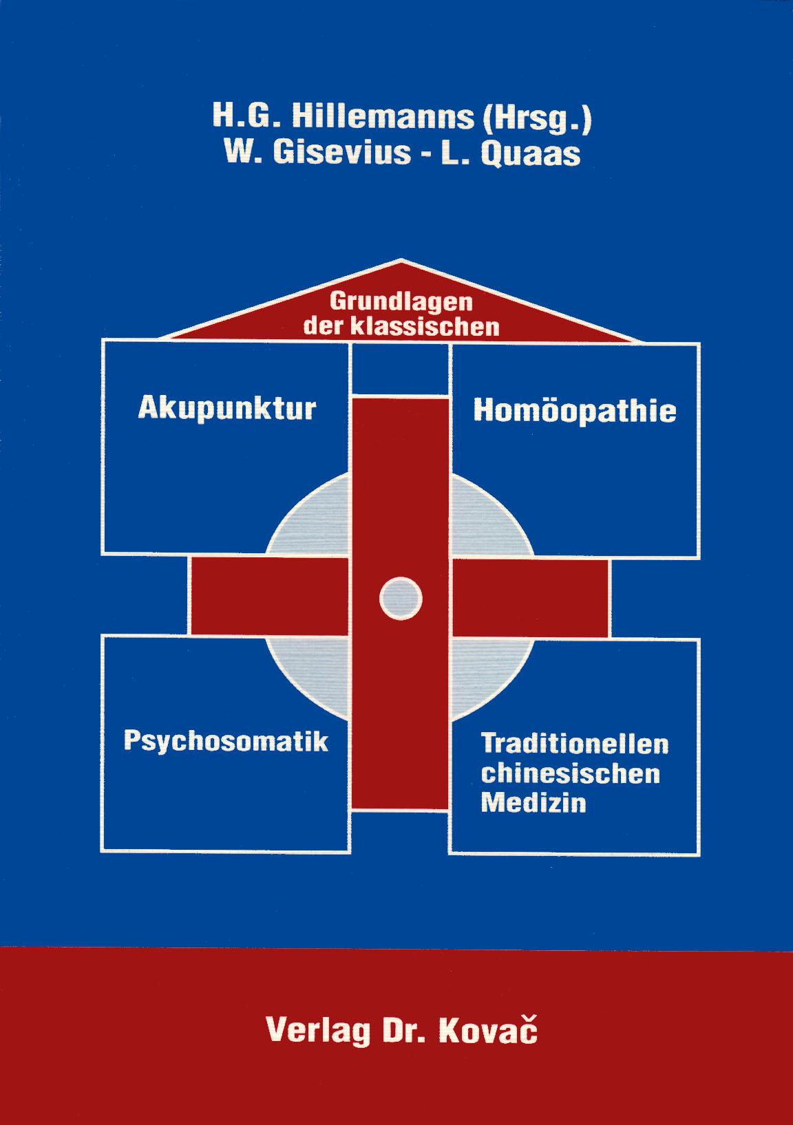 Cover: Grundlagen der klassischen Akupunktur - Homöopathie - Psychosomatik - traditionellen chinesischen Medizin
