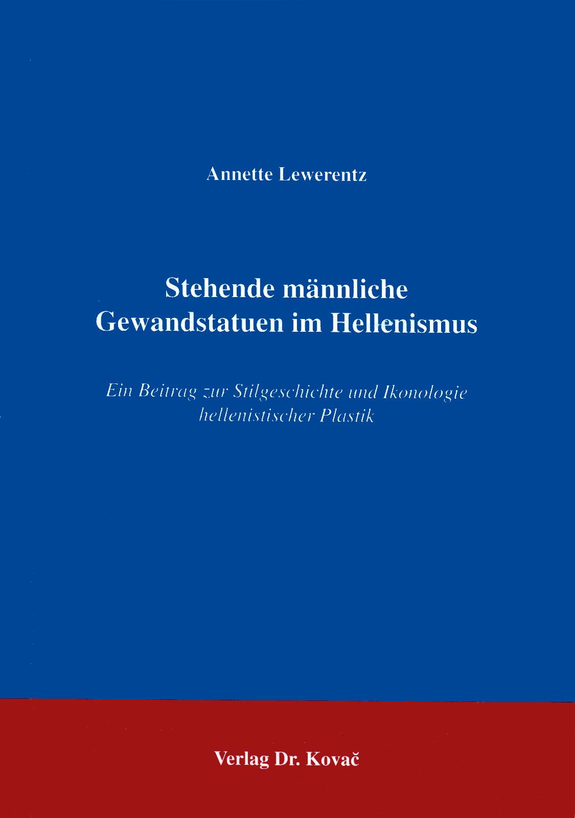 Cover: Stehende männliche Gewandstatuen im Hellenismus