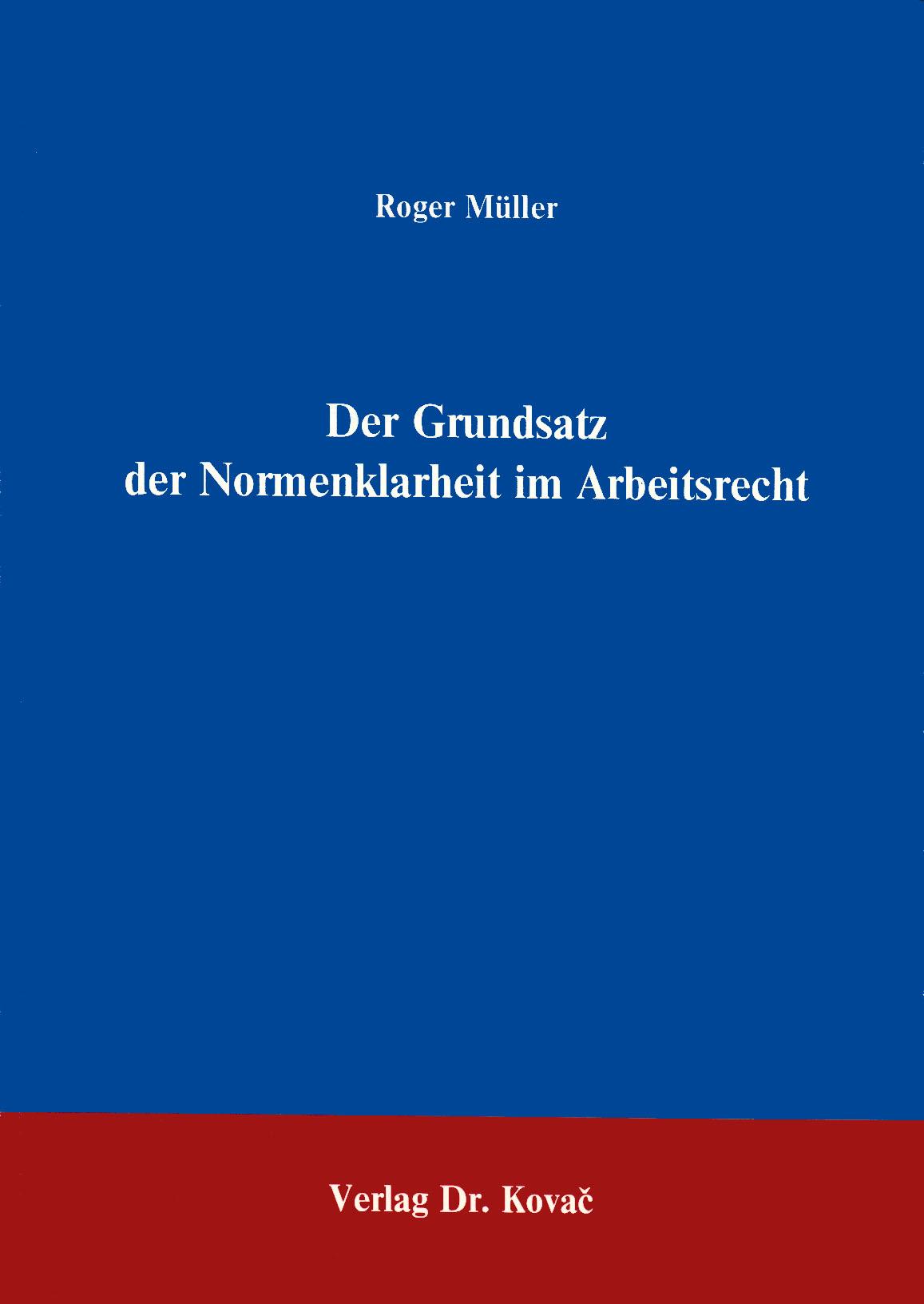 Cover: Der Grundsatz der Normenklarheit im Arbeitsrecht
