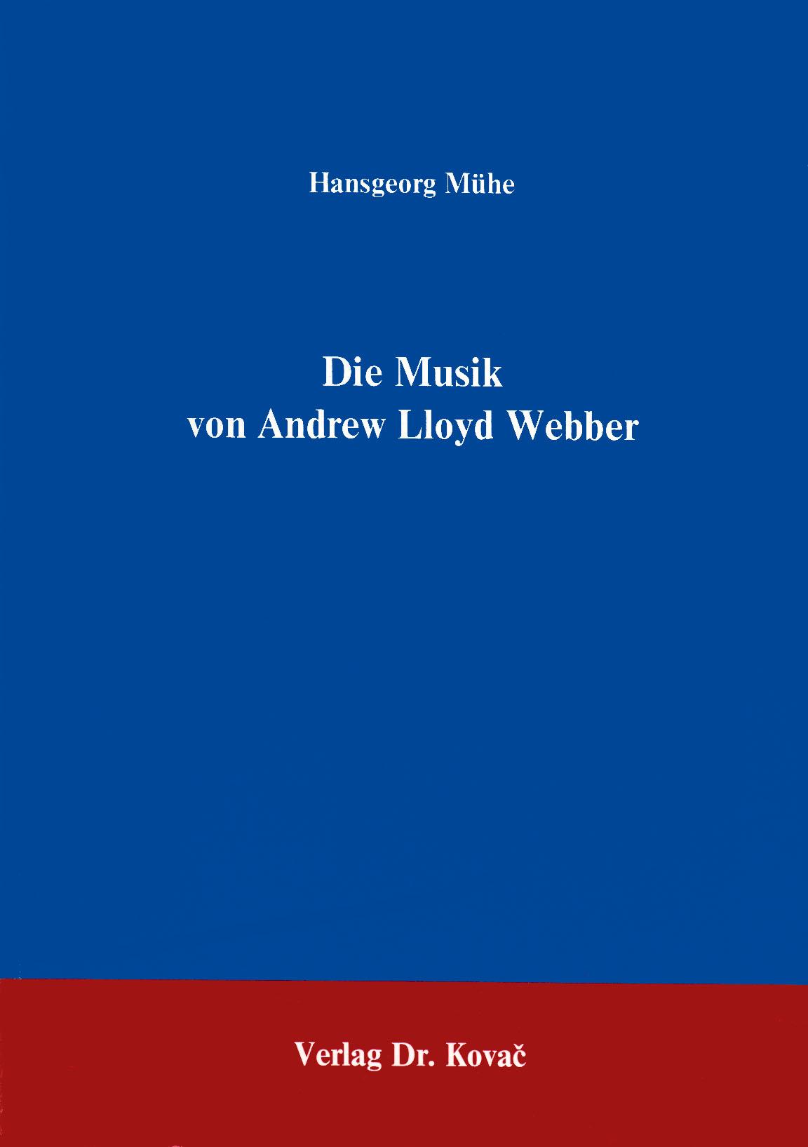 Cover: Die Musik von Andrew Lloyd Webber, 2. Aufl.