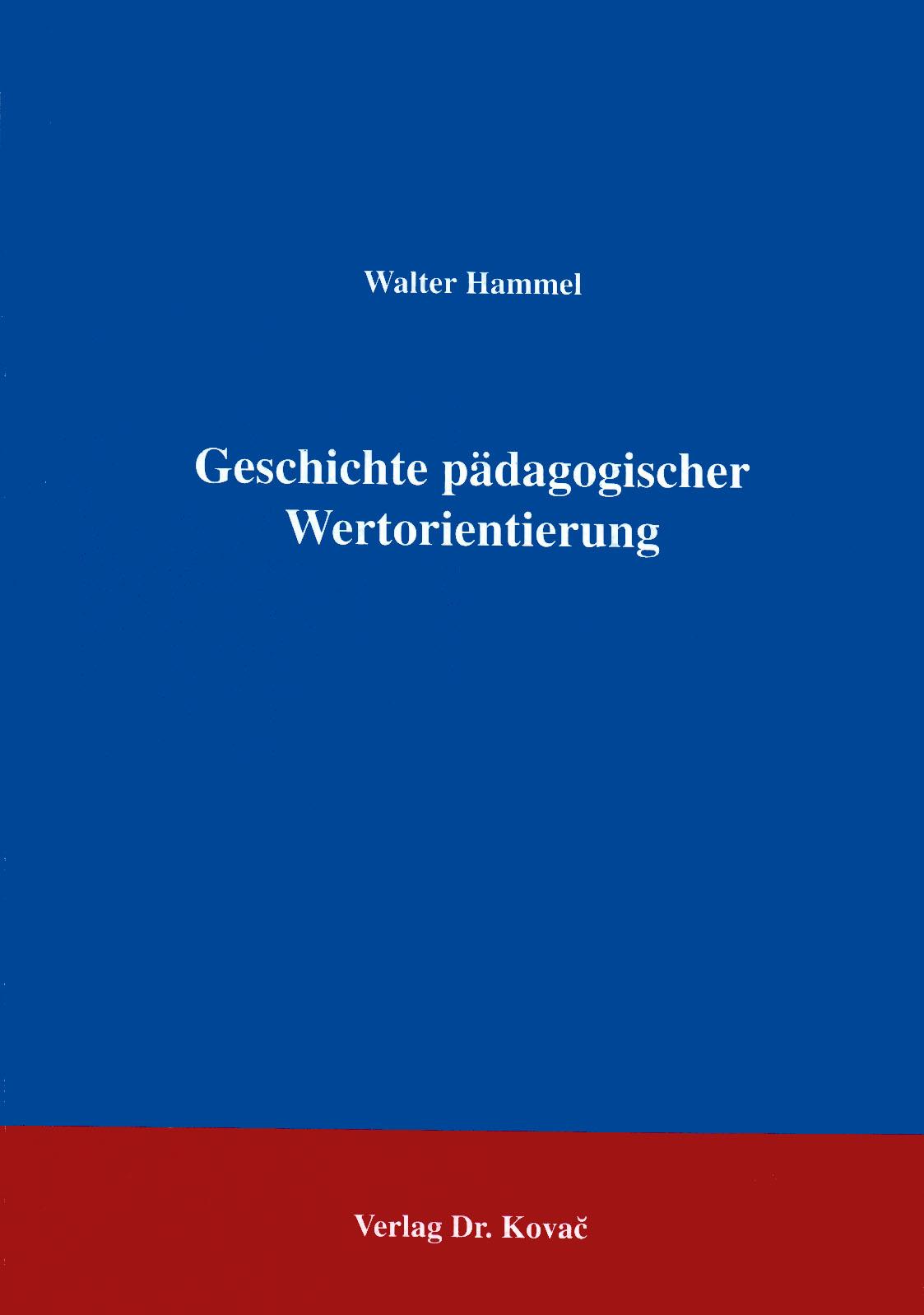 Cover: Geschichte pädagogischer Wertorientierung