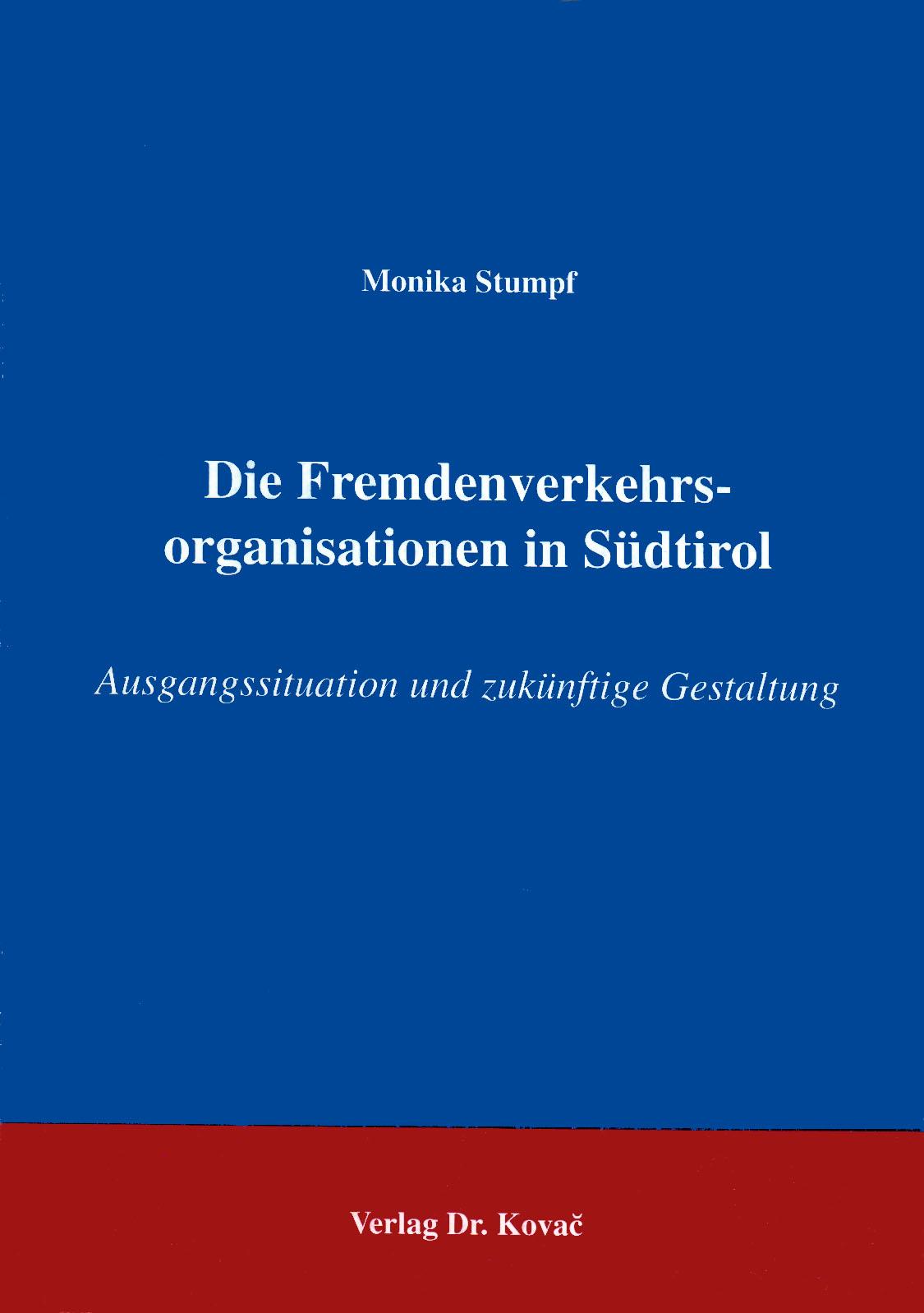 Cover: Die Fremdenverkehrsorganisationen in Südtirol