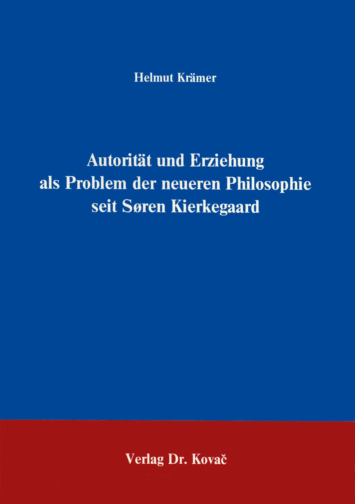 Cover: Autorität und Erziehung als Problem der neueren Philosophie seit Søren Kierkegaard