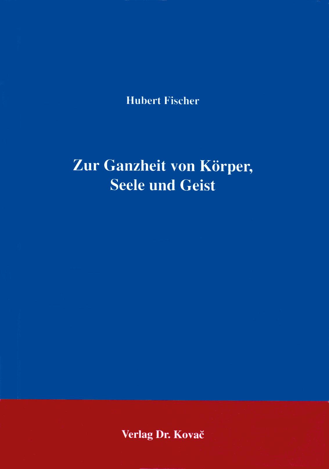 Cover: Zur Ganzheit von Körper, Seele und Geist