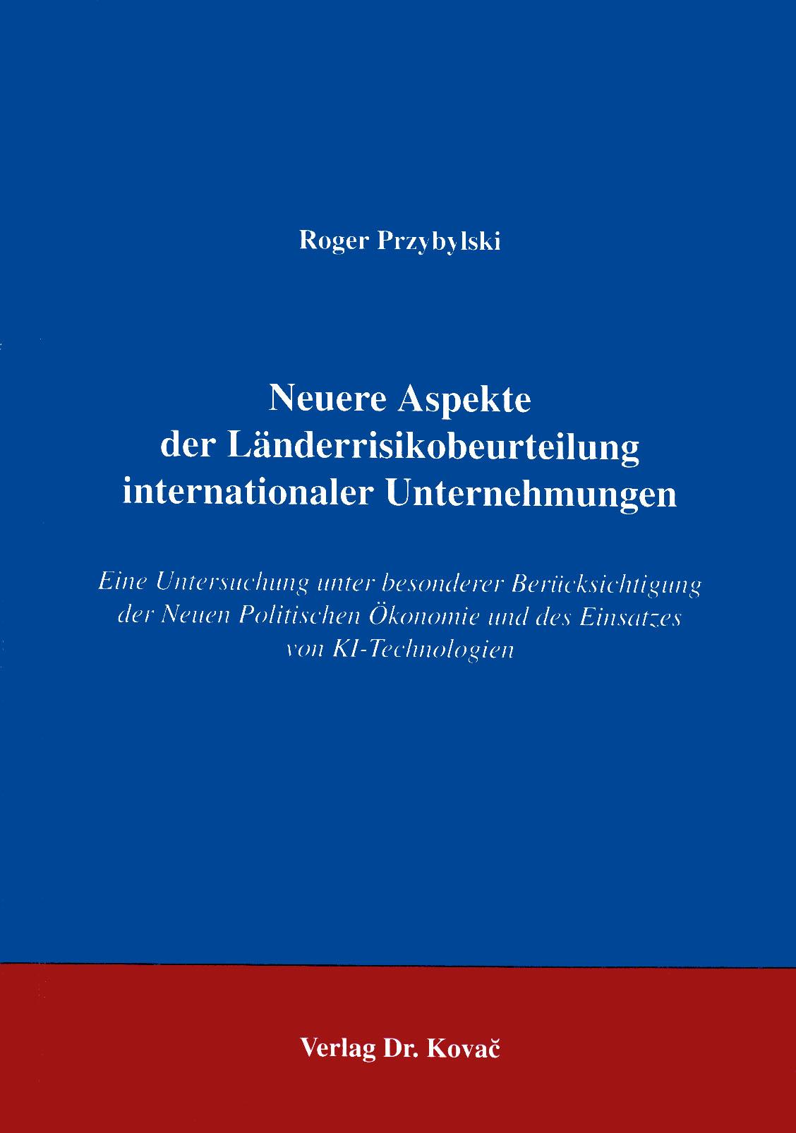 Cover: Neuere Aspekte der Länderrisikobeurteilung internationaler Unternehmungen