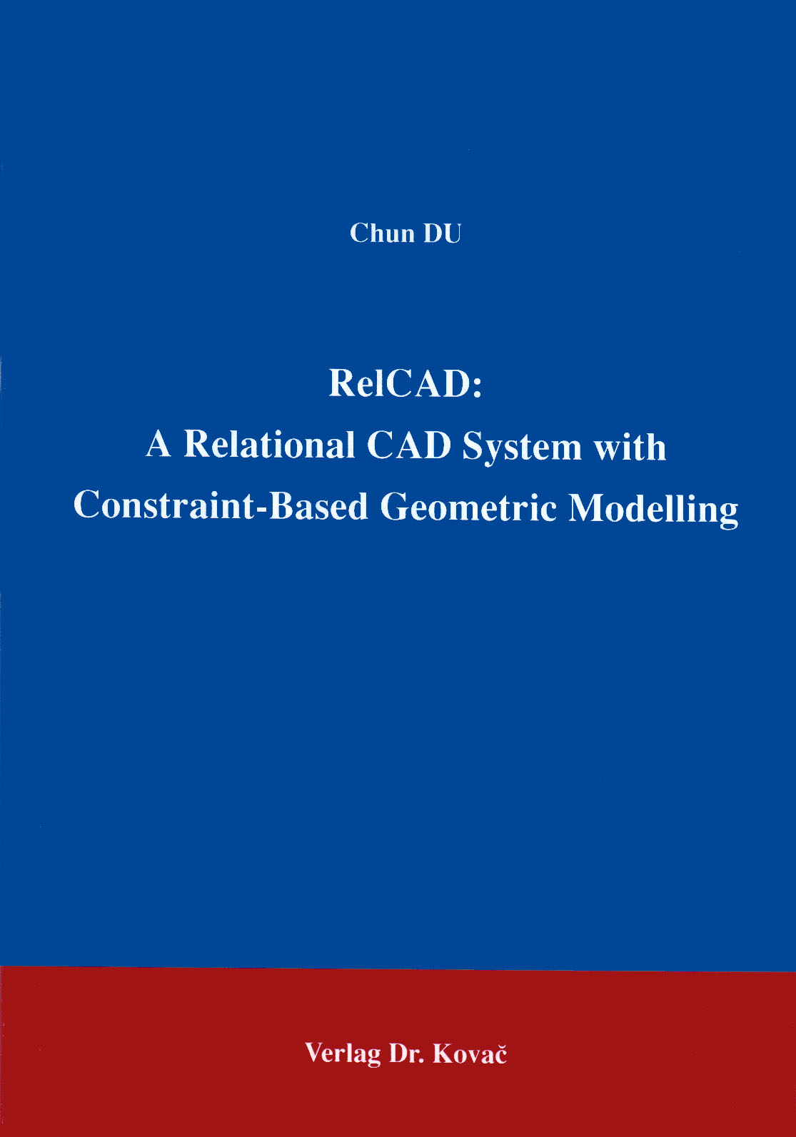 Cover: RelCAD: A Relational CAD System with Constraint-Based Geometric Modelling
