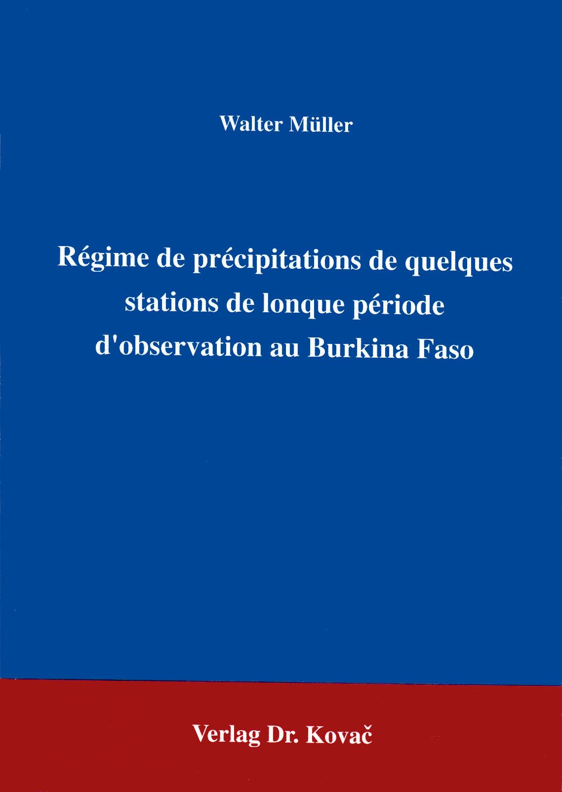Cover: Régime de précipitations de quelques stations de longue période d'observation au Burkina Faso