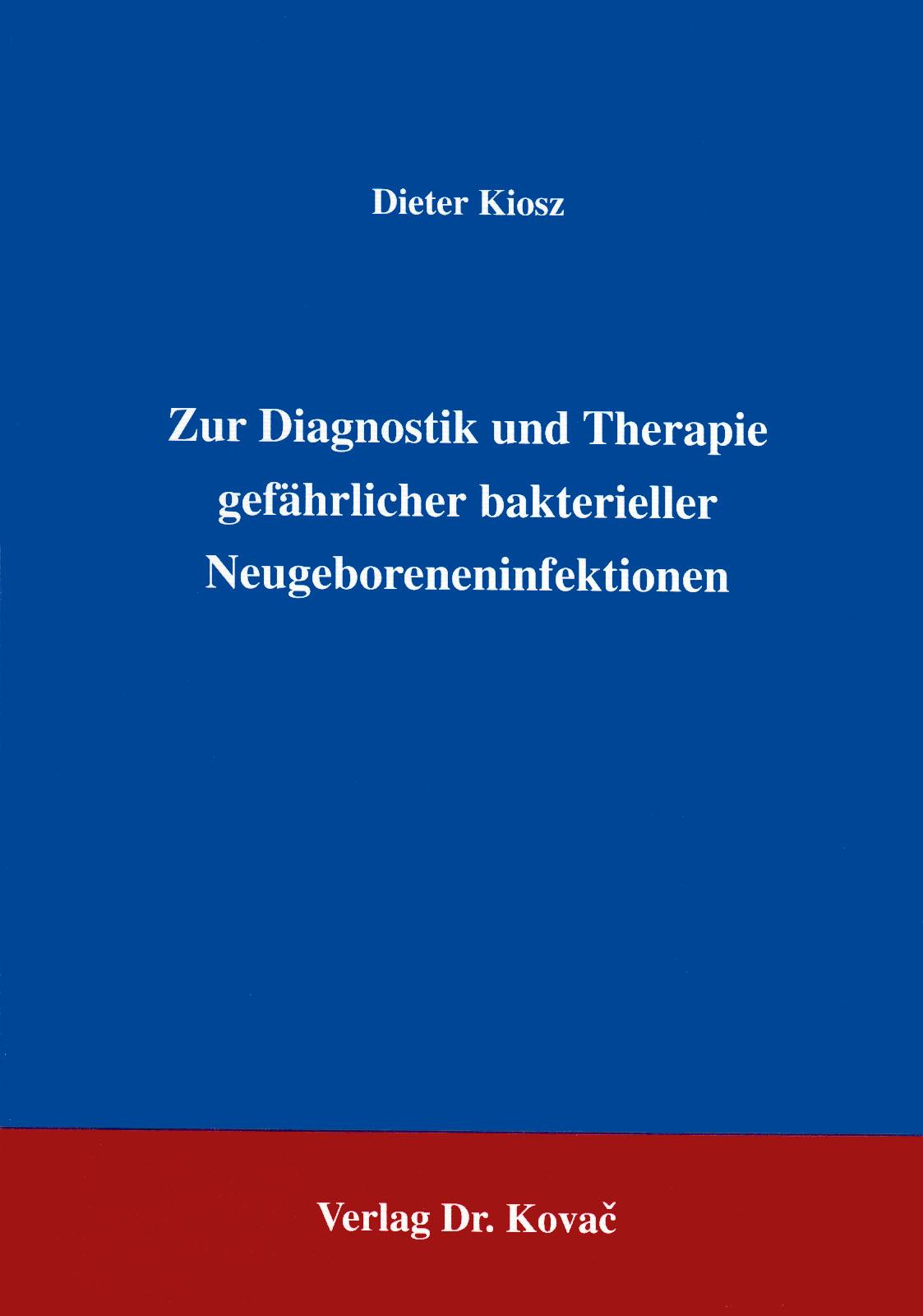 Cover: Zur Diagnostik und Therapie gefährlicher bakterieller Neugeboreneninfektionen