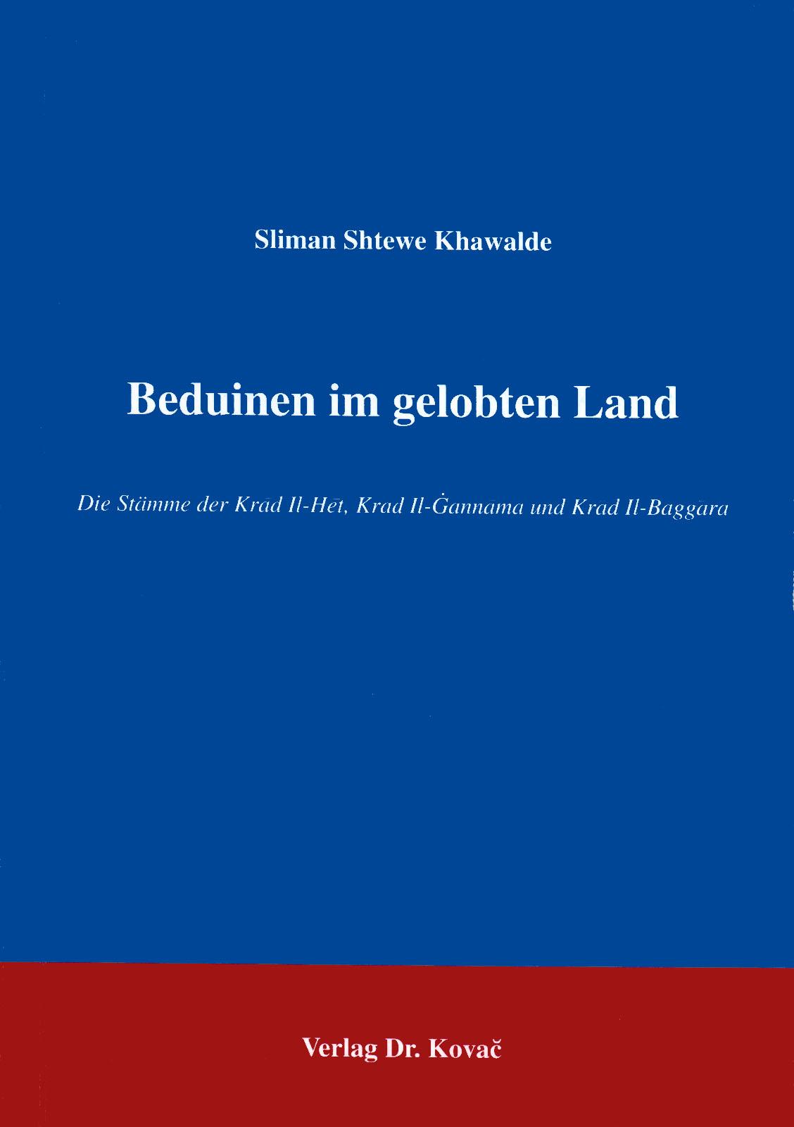 Cover: Beduinen im gelobten Land: Die Stämme der Krad Il-Het-Krad Il-Gannama und Krad-Il-Baggara