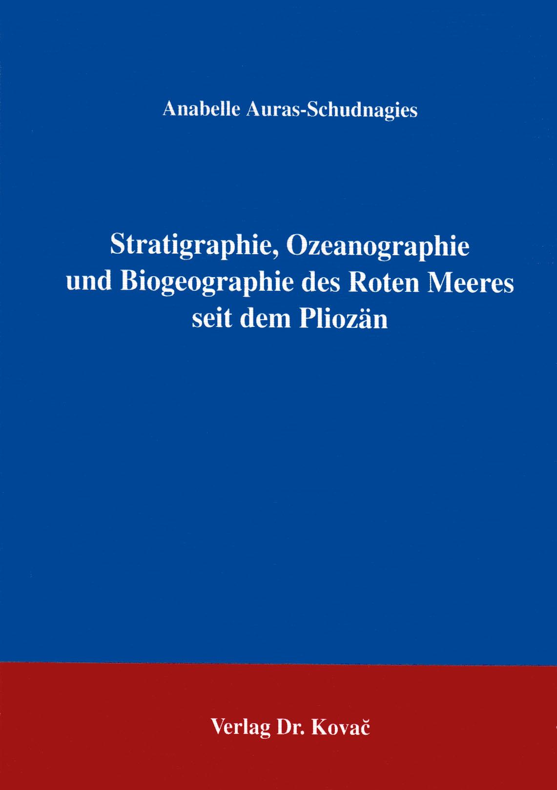 Cover: Stratigraphie, Ozeanographie und Biogeographie des Roten Meeres seit dem Pliozän