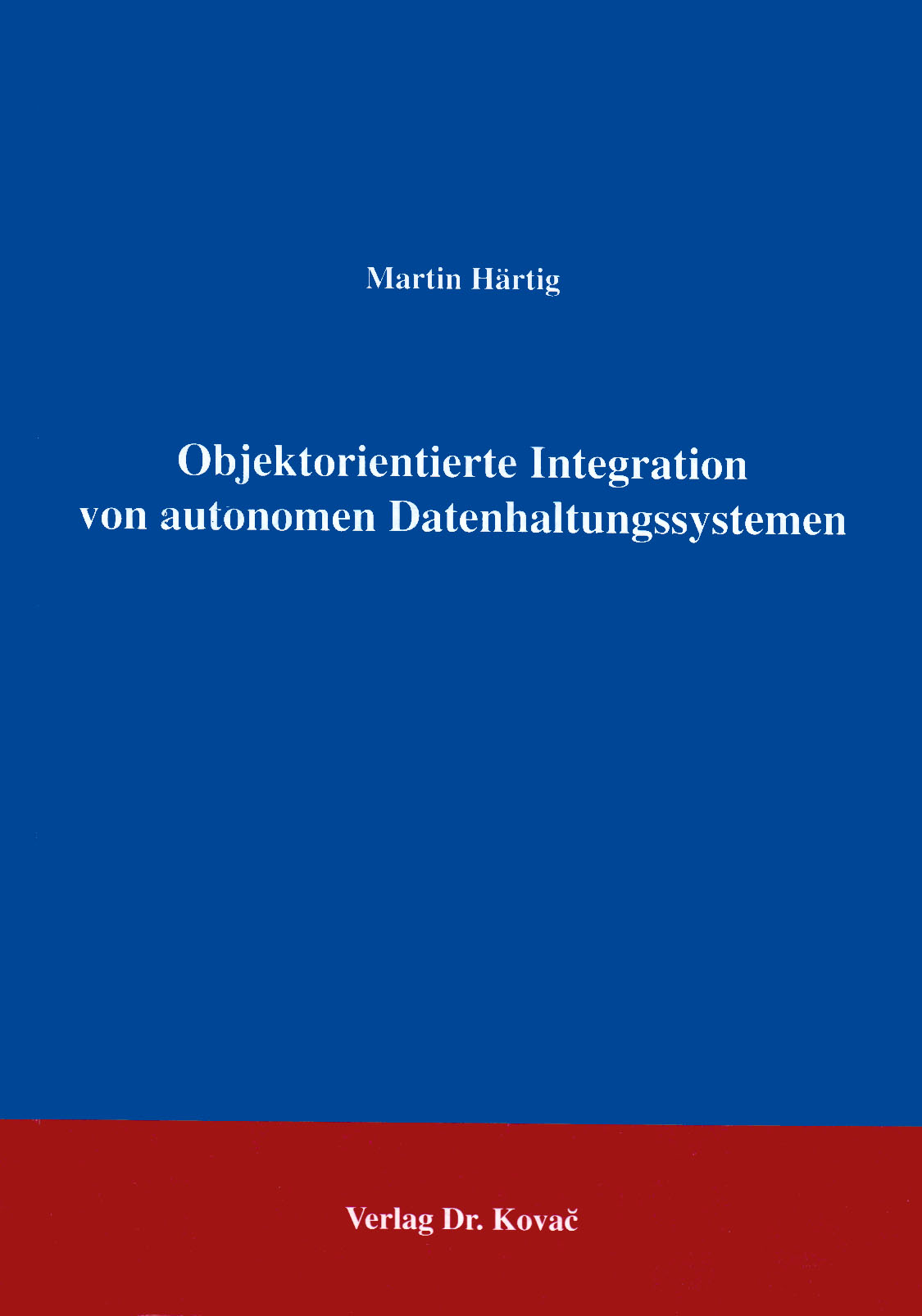 Cover: Objektorientierte Integration von autonomen Datenhaltungssystemen