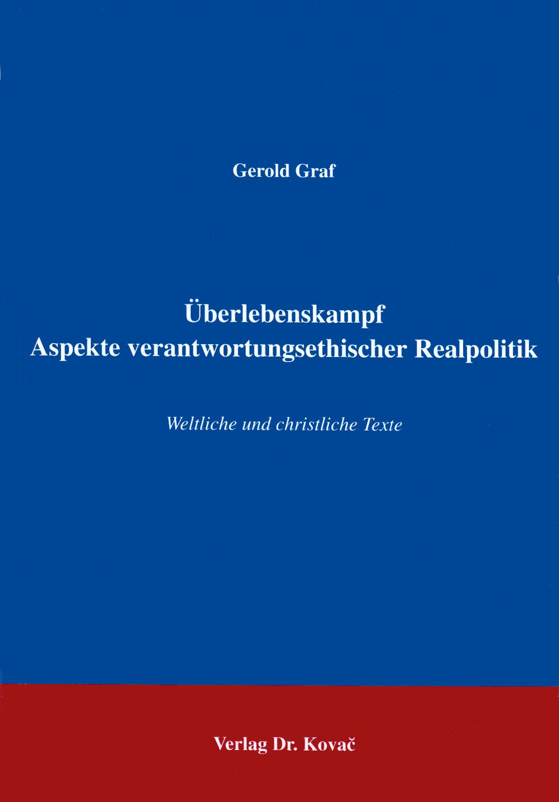 Cover: Überlebenskampf - Aspekte verantwortungsethischer Realpolitik