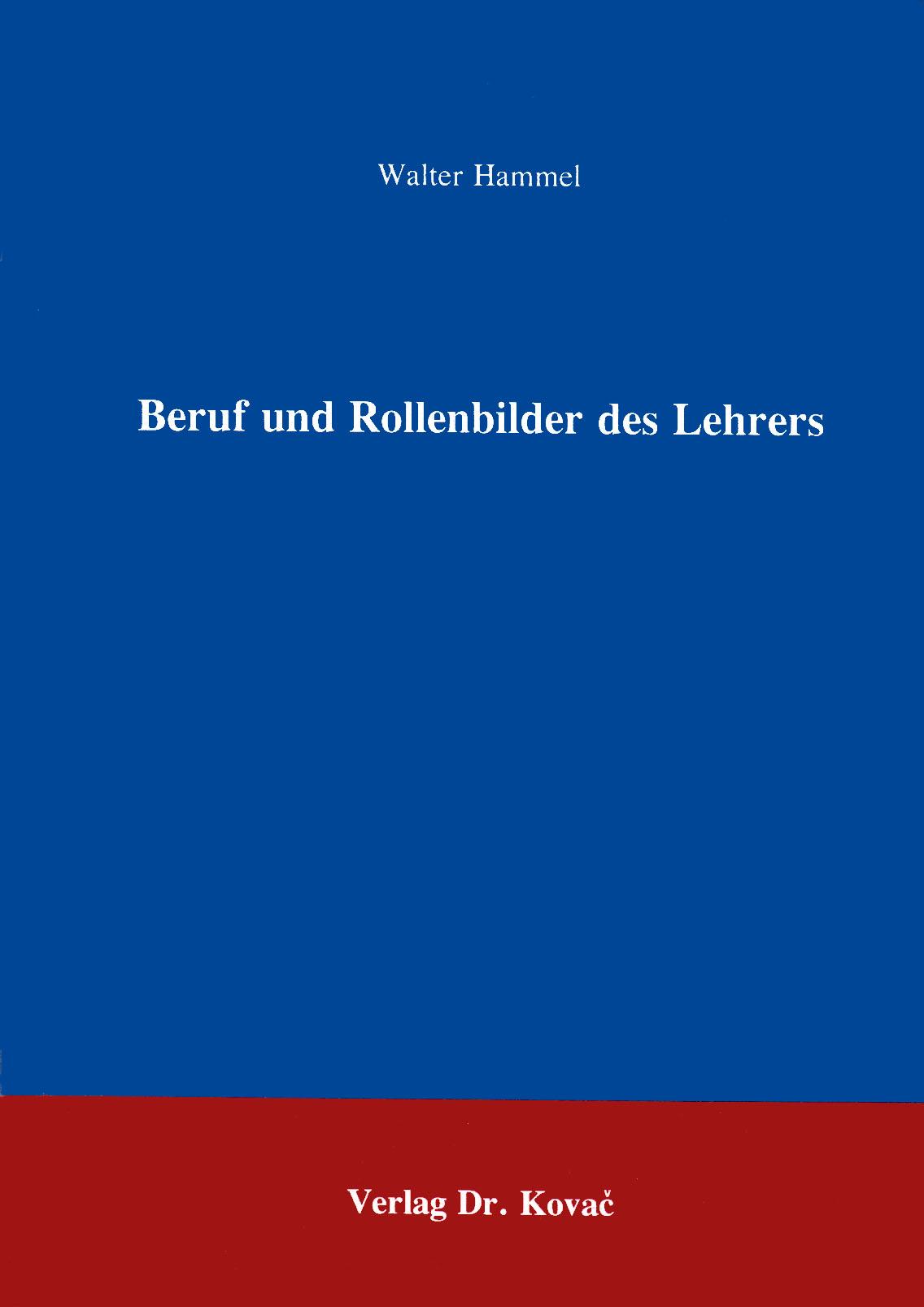 Cover: Beruf und Rollenbilder des Lehrers