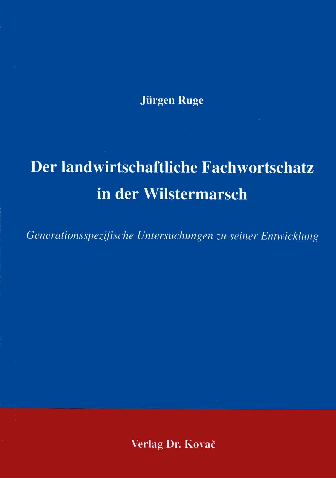 Cover: Der landwirtschaftliche Fachwortschatz in der Wilstermasch