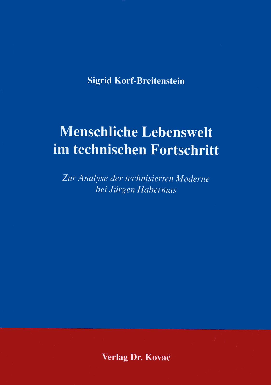 Cover: Menschliche Lebenswelt im technischen Fortschritt