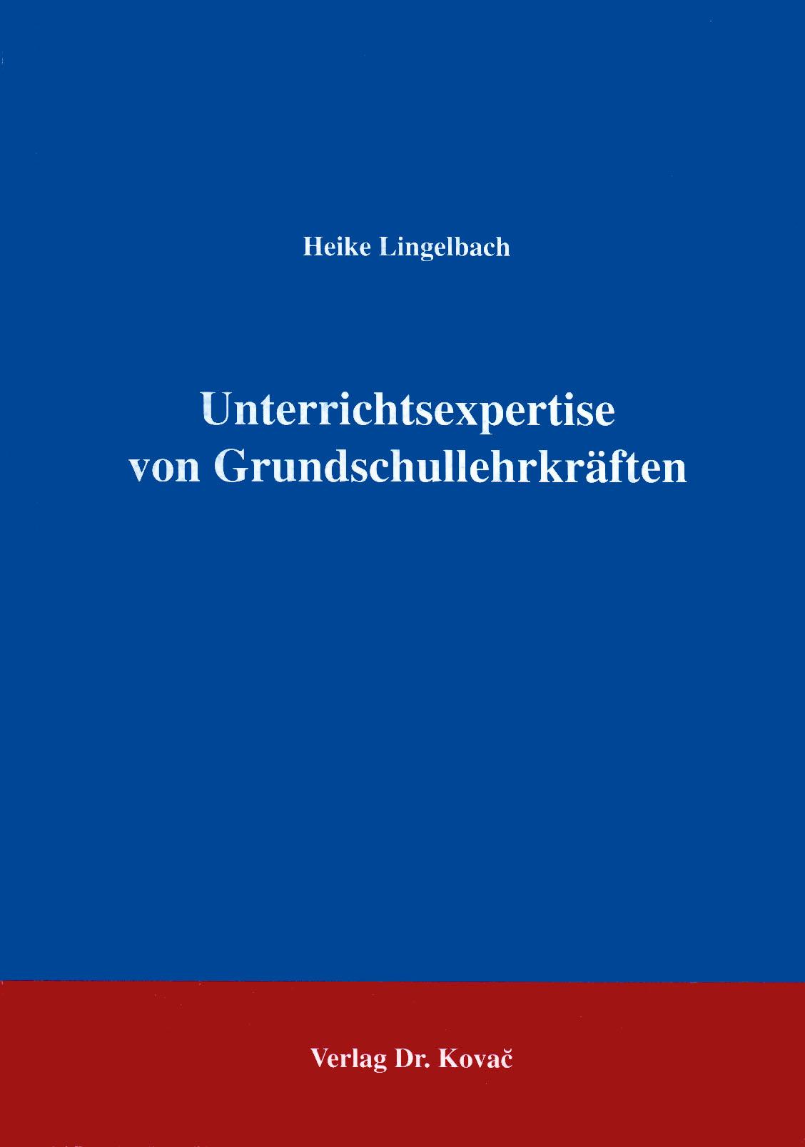 Cover: Unterrichtsexpertise von Grundschullehrkräften