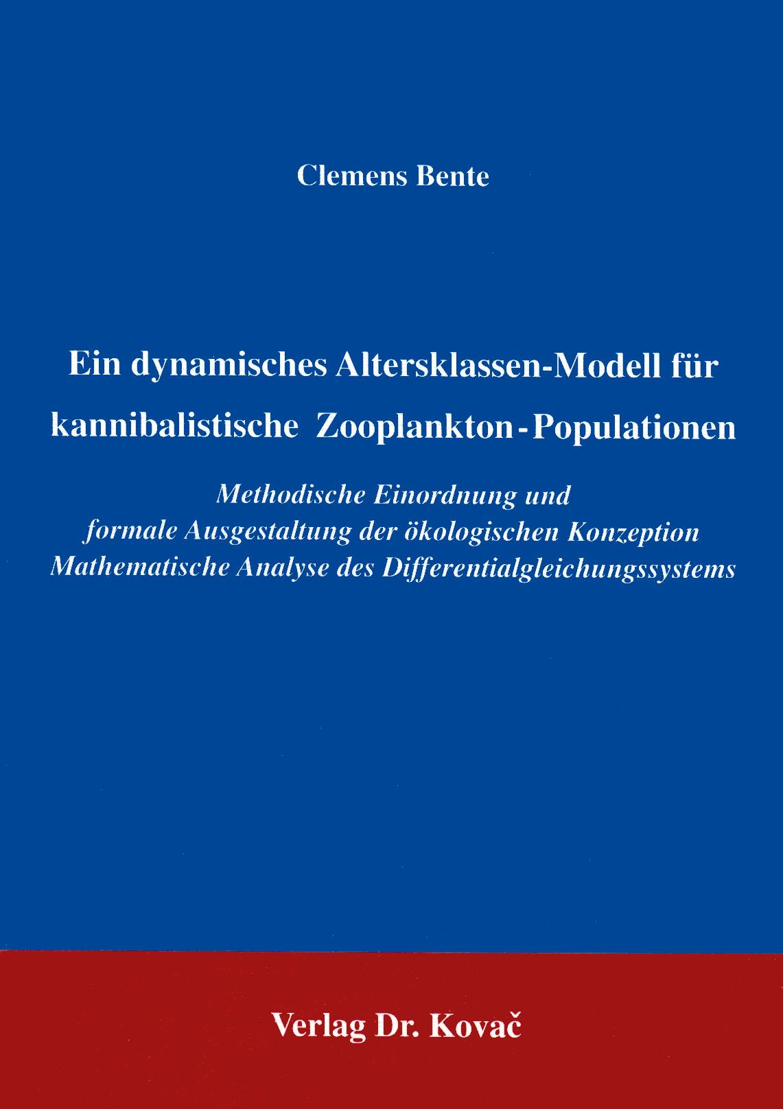 Cover: Ein dynamisches Altersklassen-Modell für kannibalistische Zooplankton-Populationen