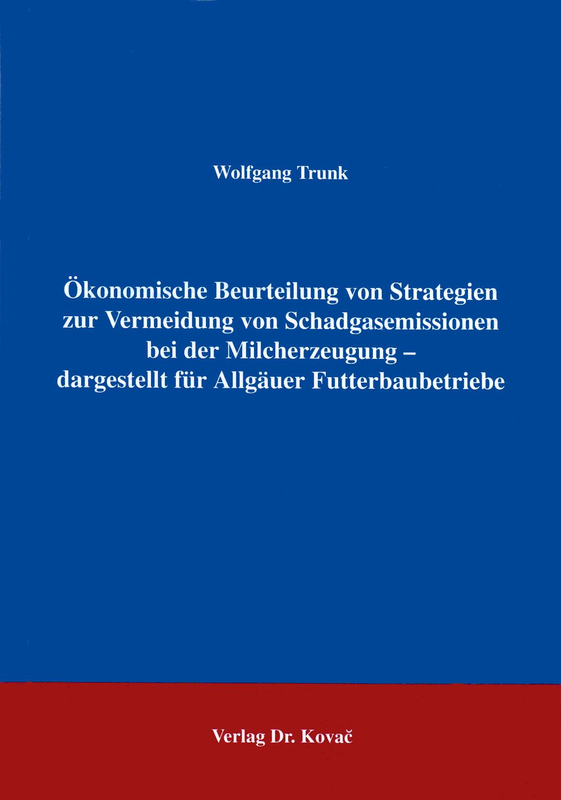 Cover: Ökonomische Beurteilung von Strategien zur Vermeidung von Schadgasemissionen bei der Milcherzeugung