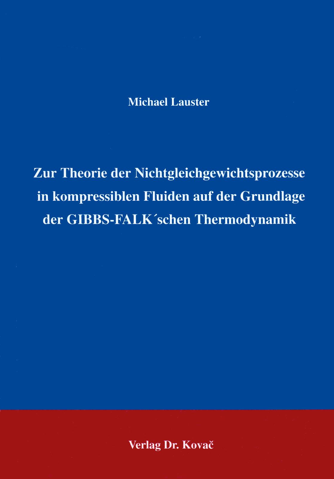 Cover: Zur Theorie der Nichtgleichgewichtsprozesse in kompressiblen Fluiden auf der Grundlage der GIBBS-FALK'schen Thermodynamik