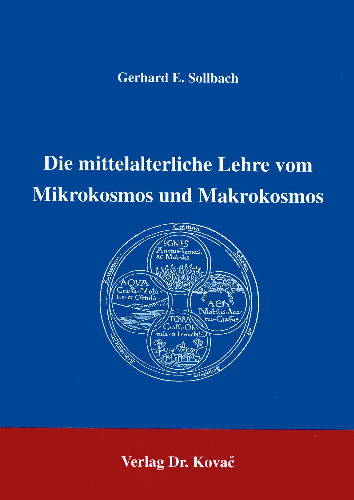 Cover: Die mittelalterliche Lehre vom Mikrokosmos und Makrokosmos