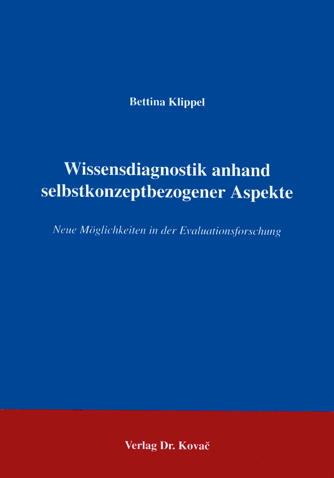 Cover: Wissenschaftsdiagnostik anhand selbstkonzeptbezogener Aspekte
