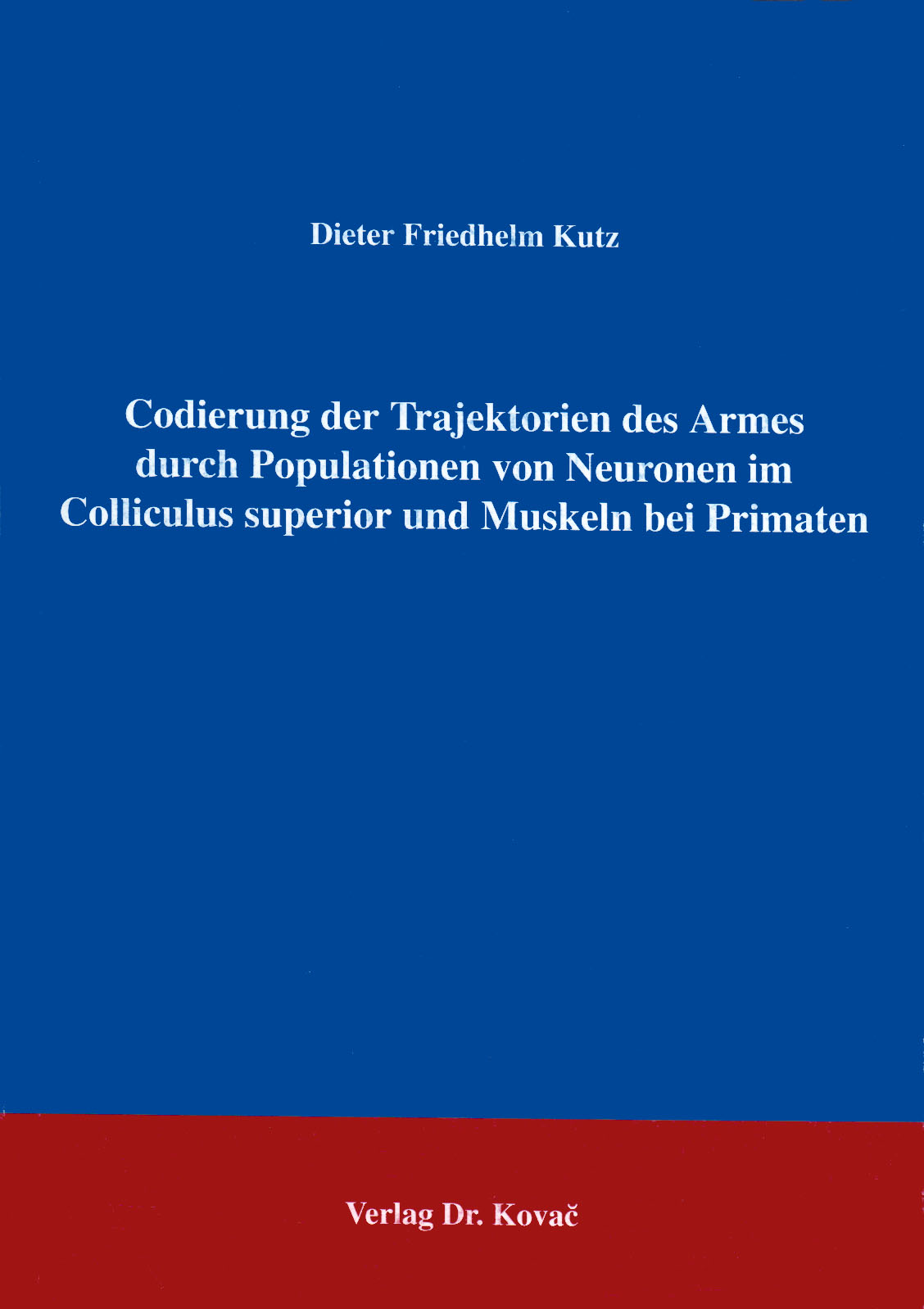 Cover: Codierung der Trajektorien des Armes durch Populationen von Neuronen im Colliculus superior und Muskeln bei Primaten