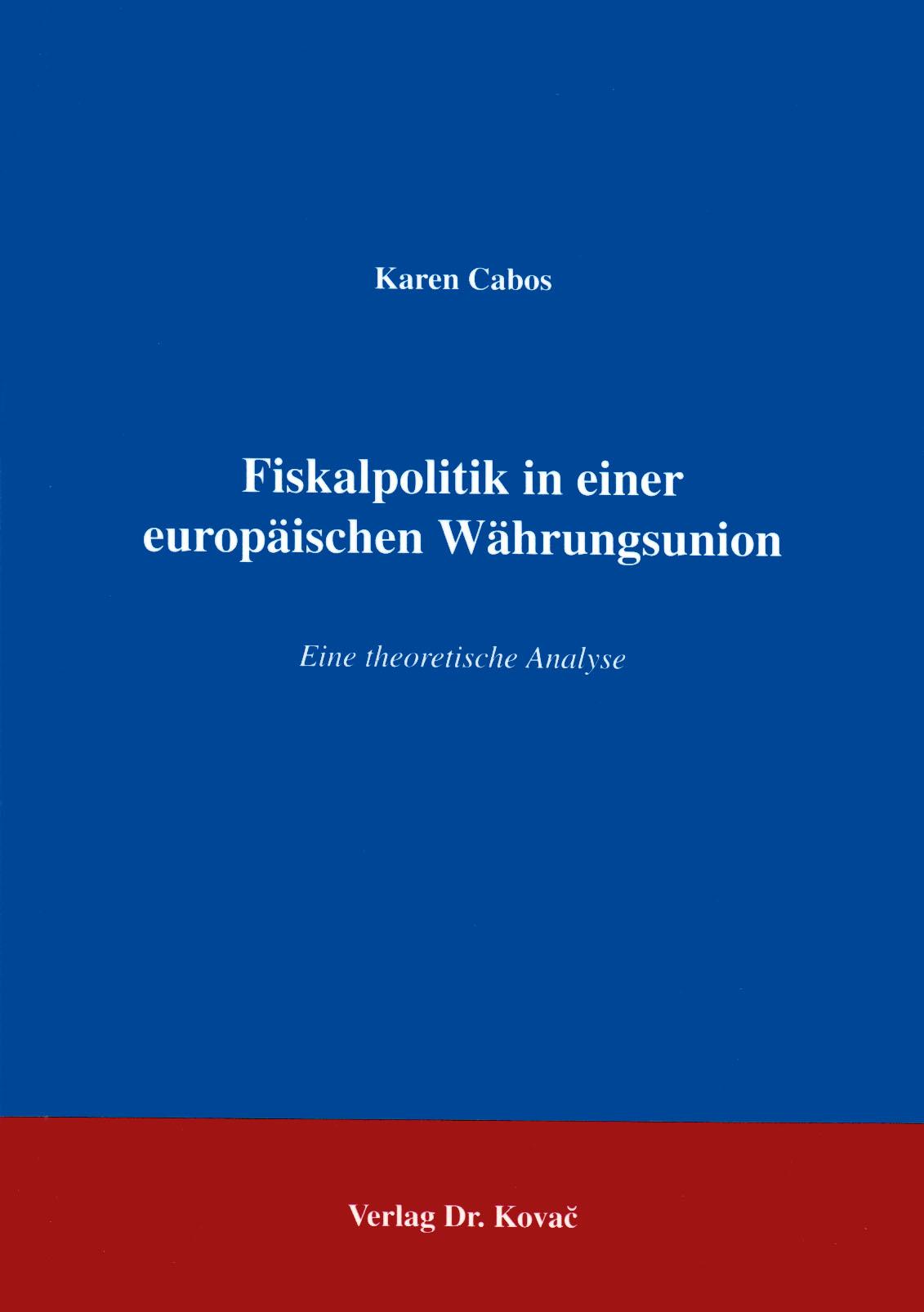 Cover: Fiskalpolitik in einer europäischen Währungsunion