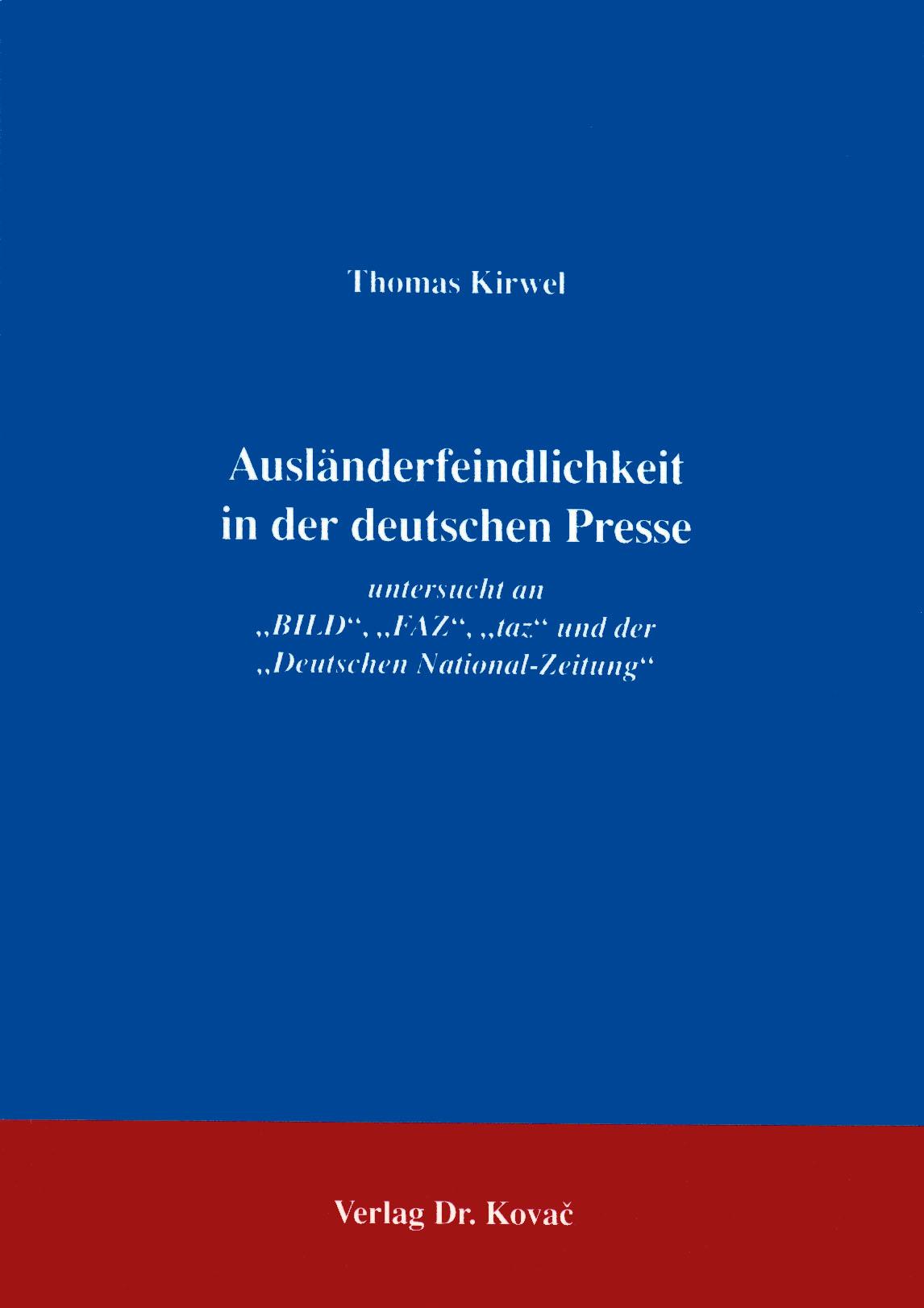 Cover: Ausländerfeindlichkeit in der deutschen Presse