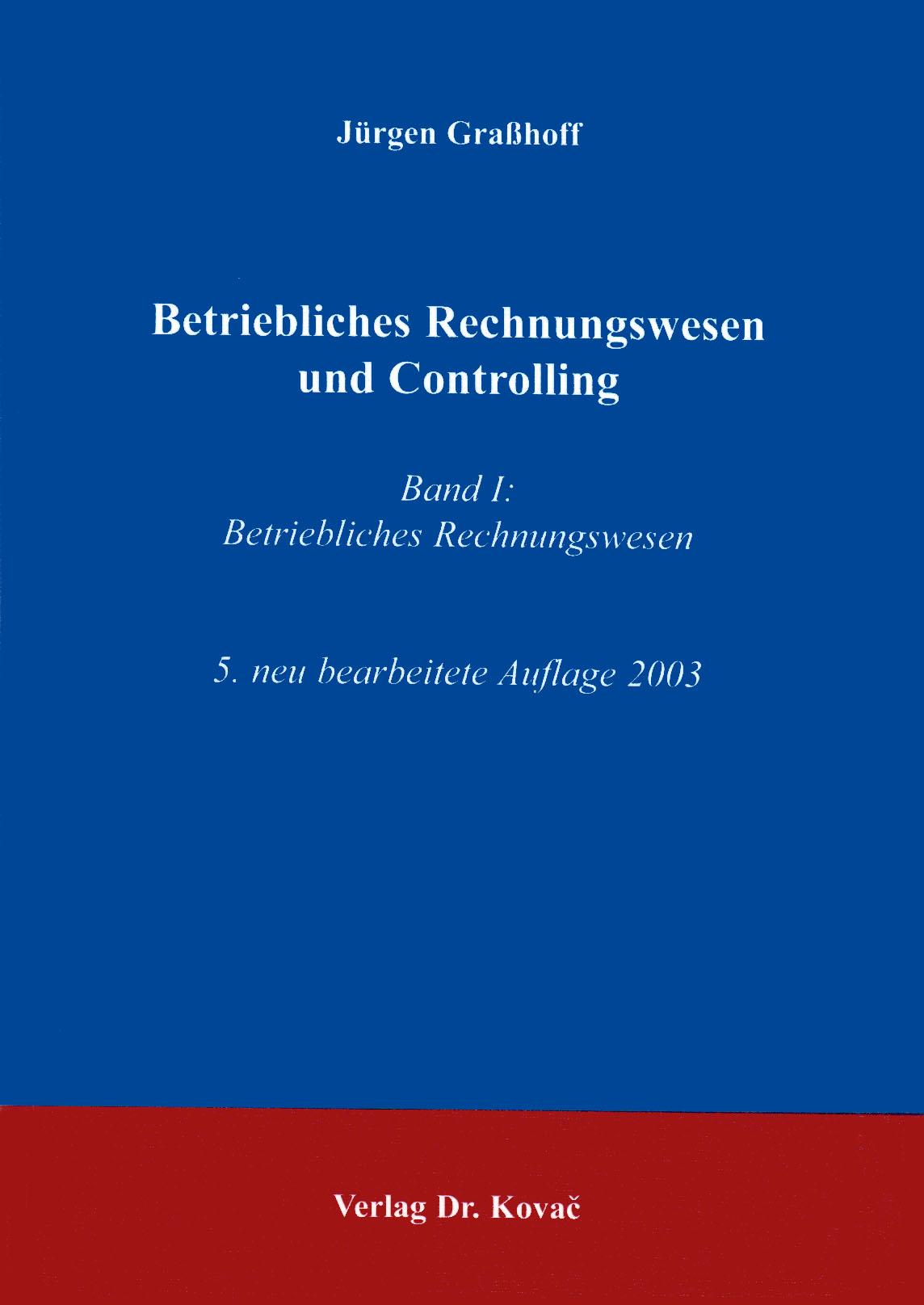 Cover: Betriebliches Rechnungswesen und Controlling, Band 1