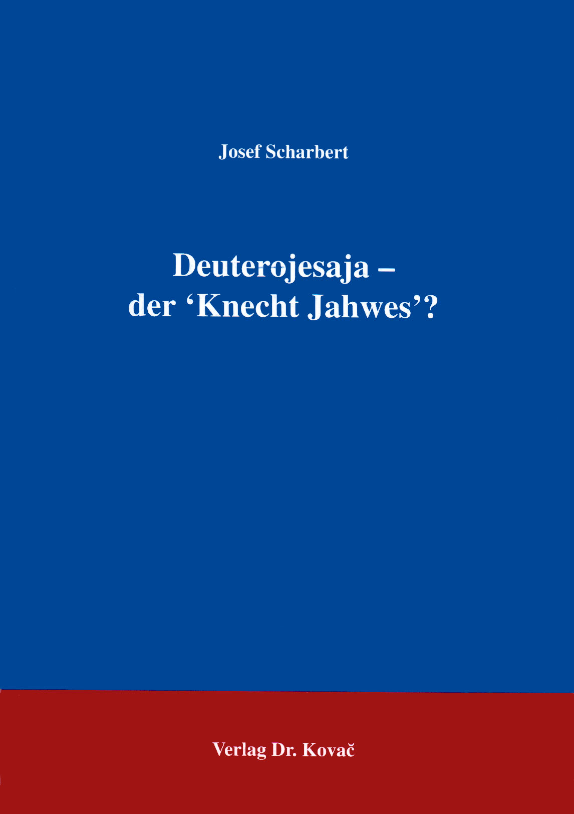 Cover: Deuterojesaja – der 'Knecht Jahwes'?