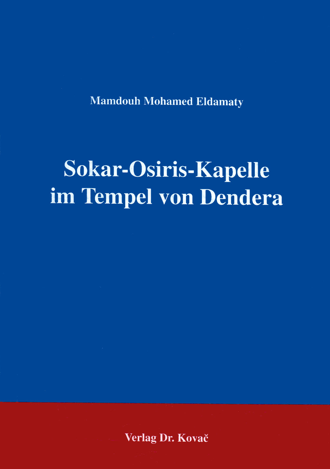 Cover: Sokar-Osiris-Kapelle im Tempel von Dendera