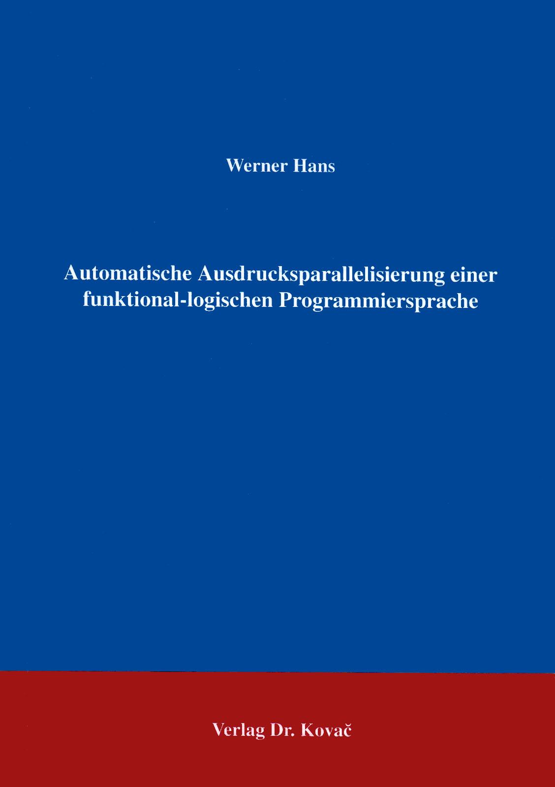 Cover: Automatische Ausdrucksparallelisierung einer funktional-logischen Programmiersprache