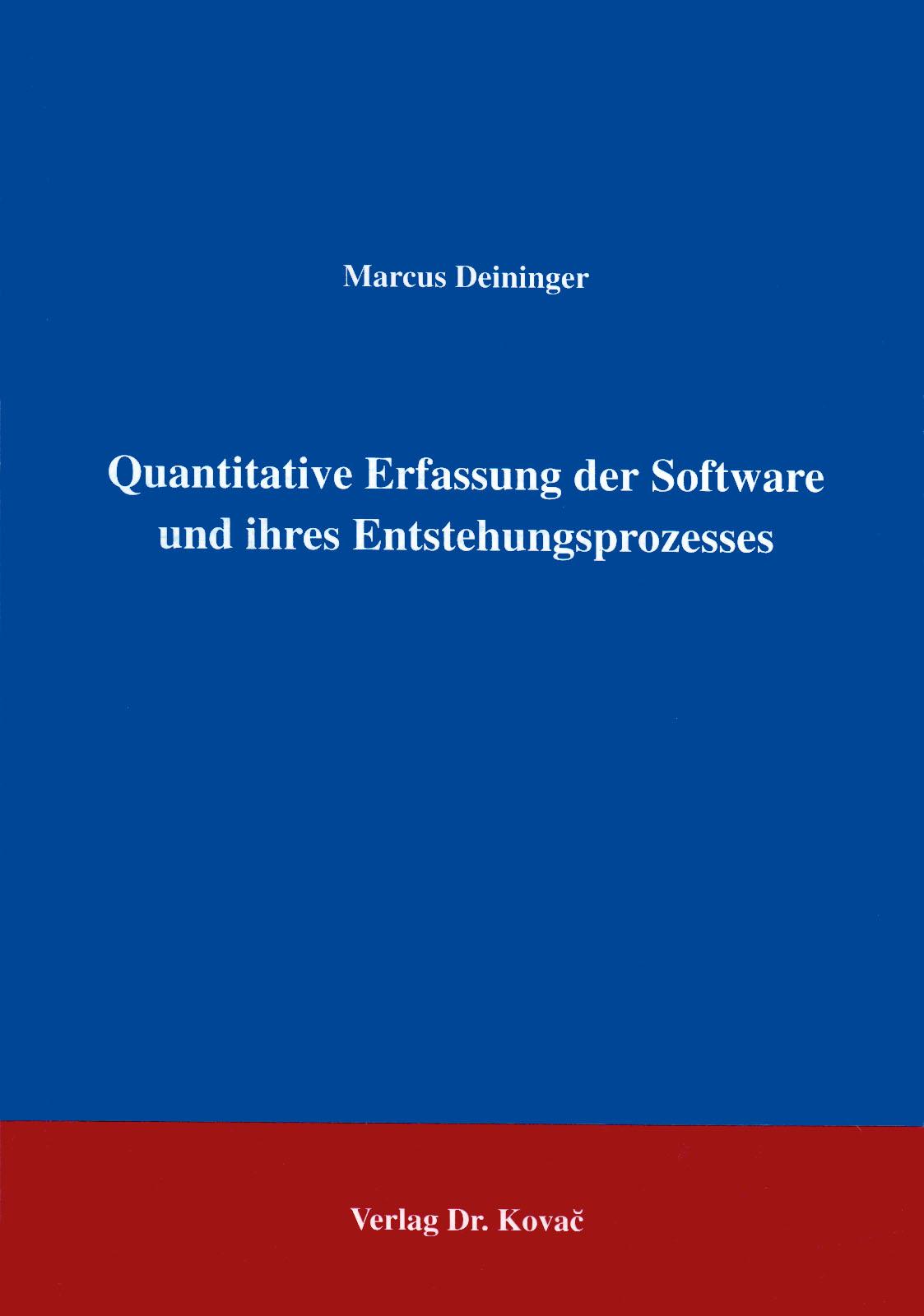 Cover: Quantitative Erfassung der Software und ihres Entstehungsprozesses