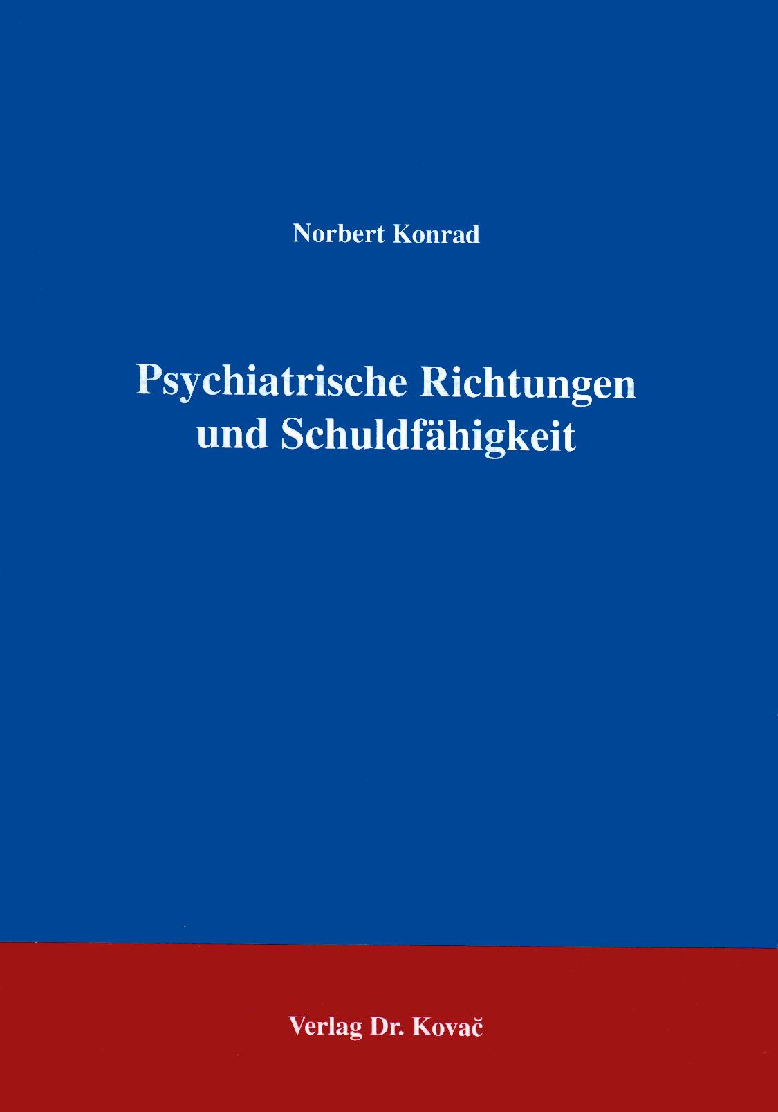 Cover: Psychiatrische Richtungen und Schuldfähigkeit
