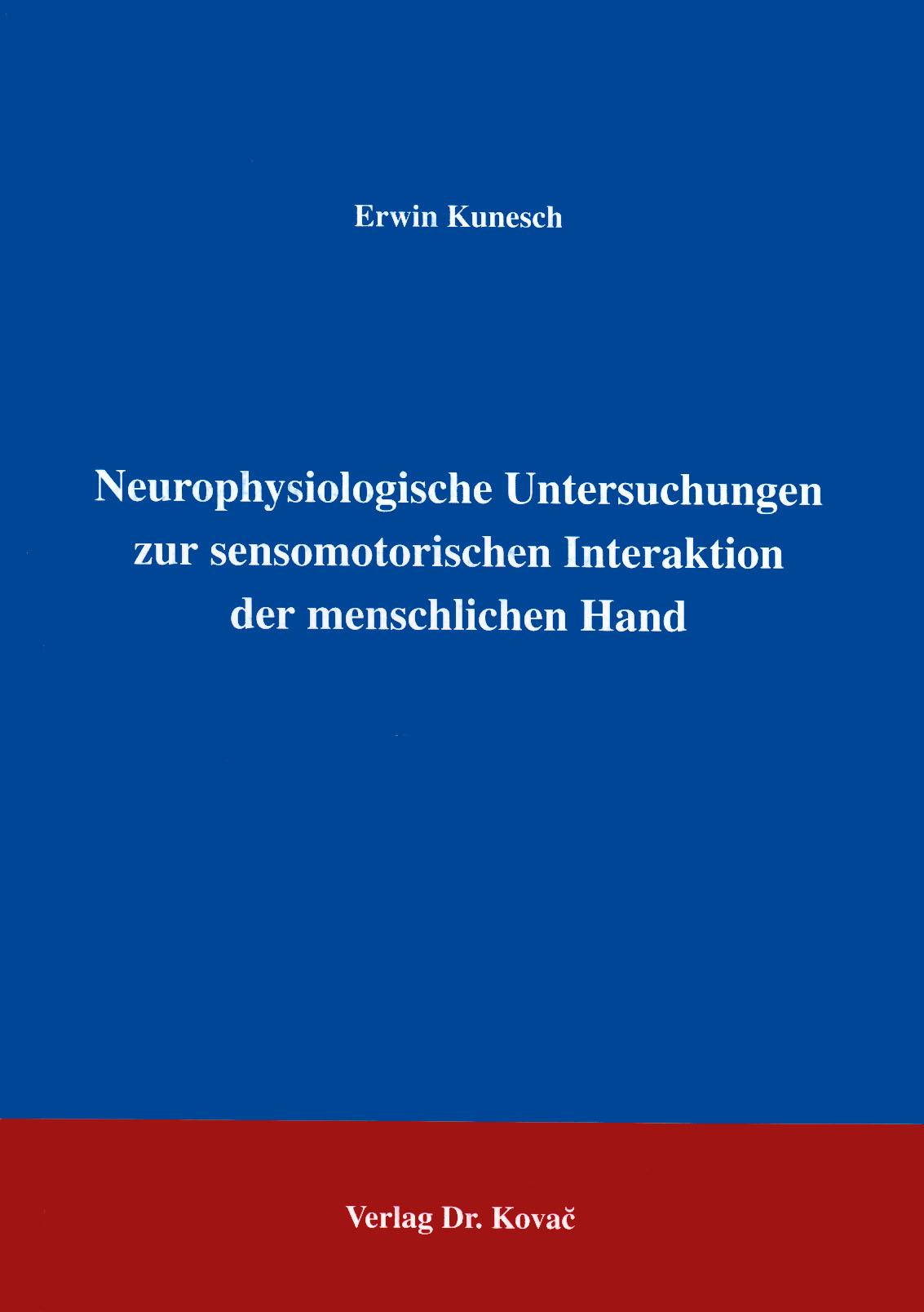 Cover: Neurophysiologische Untersuchungen zur sensomotorischen Interaktion der menschlichen Hand
