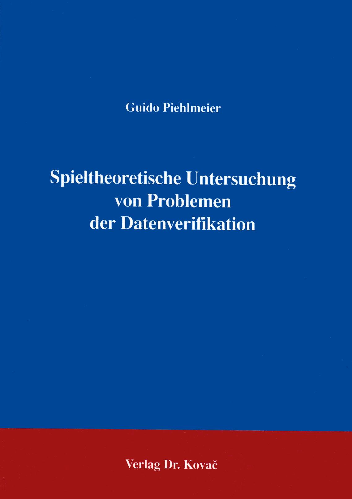 Cover: Spieltheoretische Untersuchung von Problemen der Datenverifikation