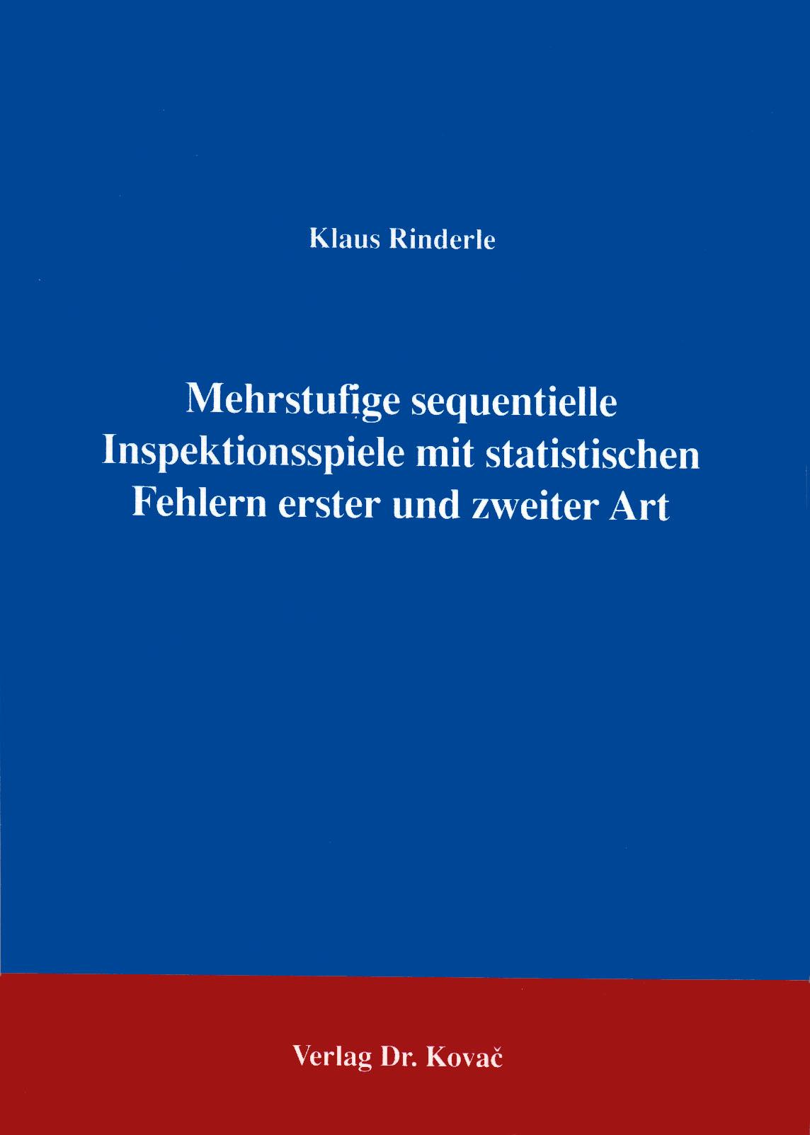 Cover: Mehrstufige sequentielle Inspektionsspiele mit statistischen Fehlern erster und zweiter Art