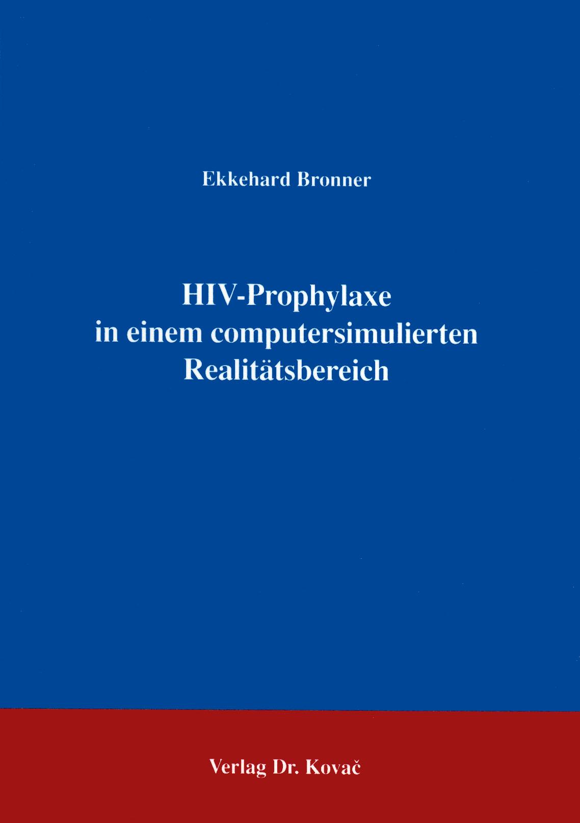 Cover: HIV-Prophylaxe in einem computersimulierten Realitätsbereich