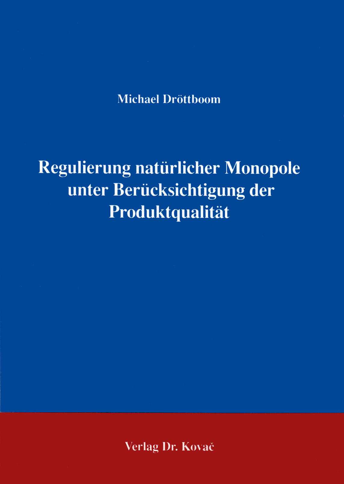 Cover: Regulierung natürlicher Monopole unter Berücksichtigung der Produktqualität
