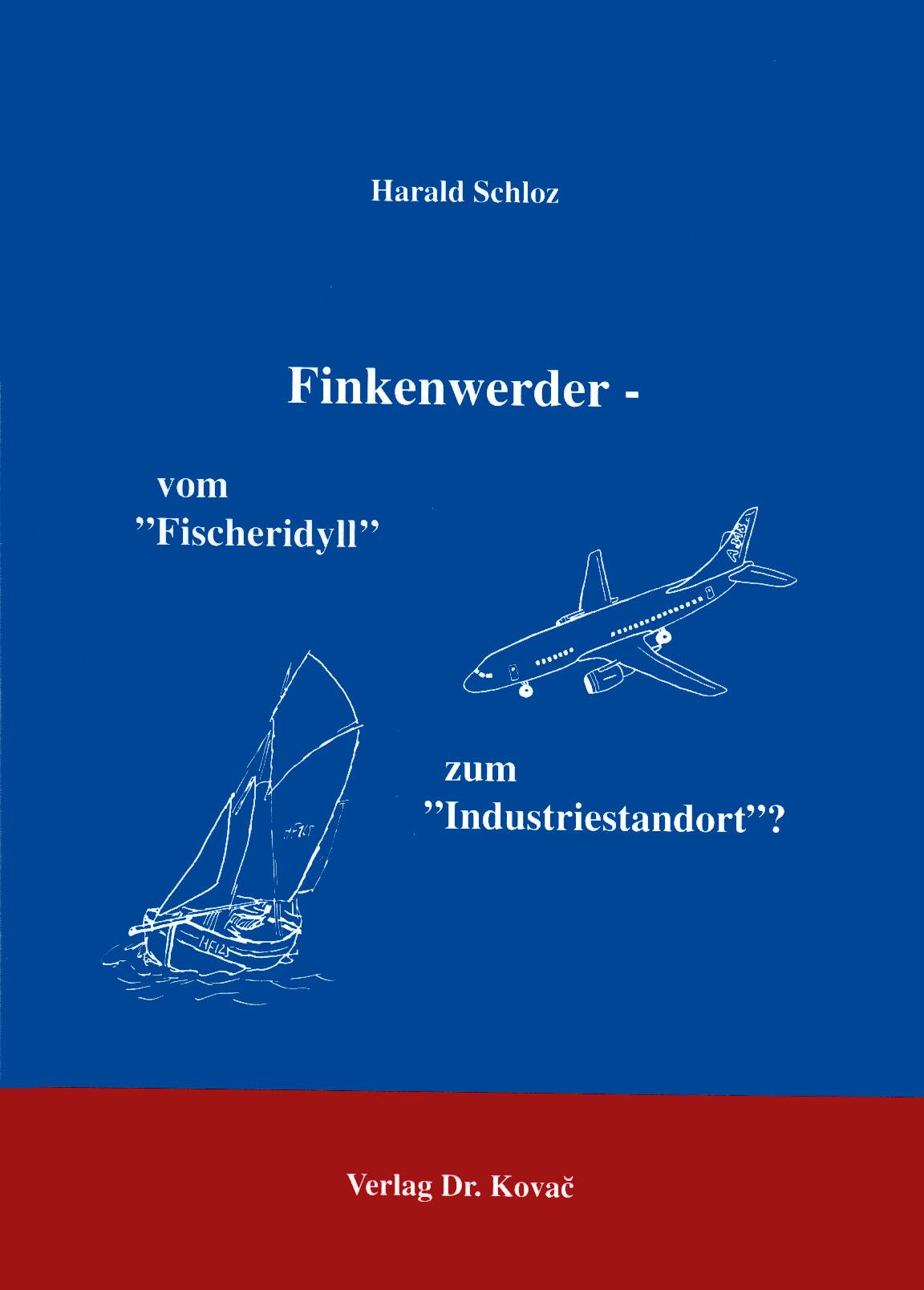 """Cover: Finkenwerder - Vom """"Fischeridyll"""" zum """"Industriestandort"""" ?"""