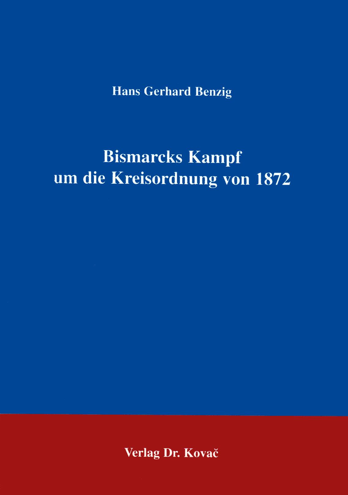 Cover: Bismarcks Kampf um die Kreisordnung
