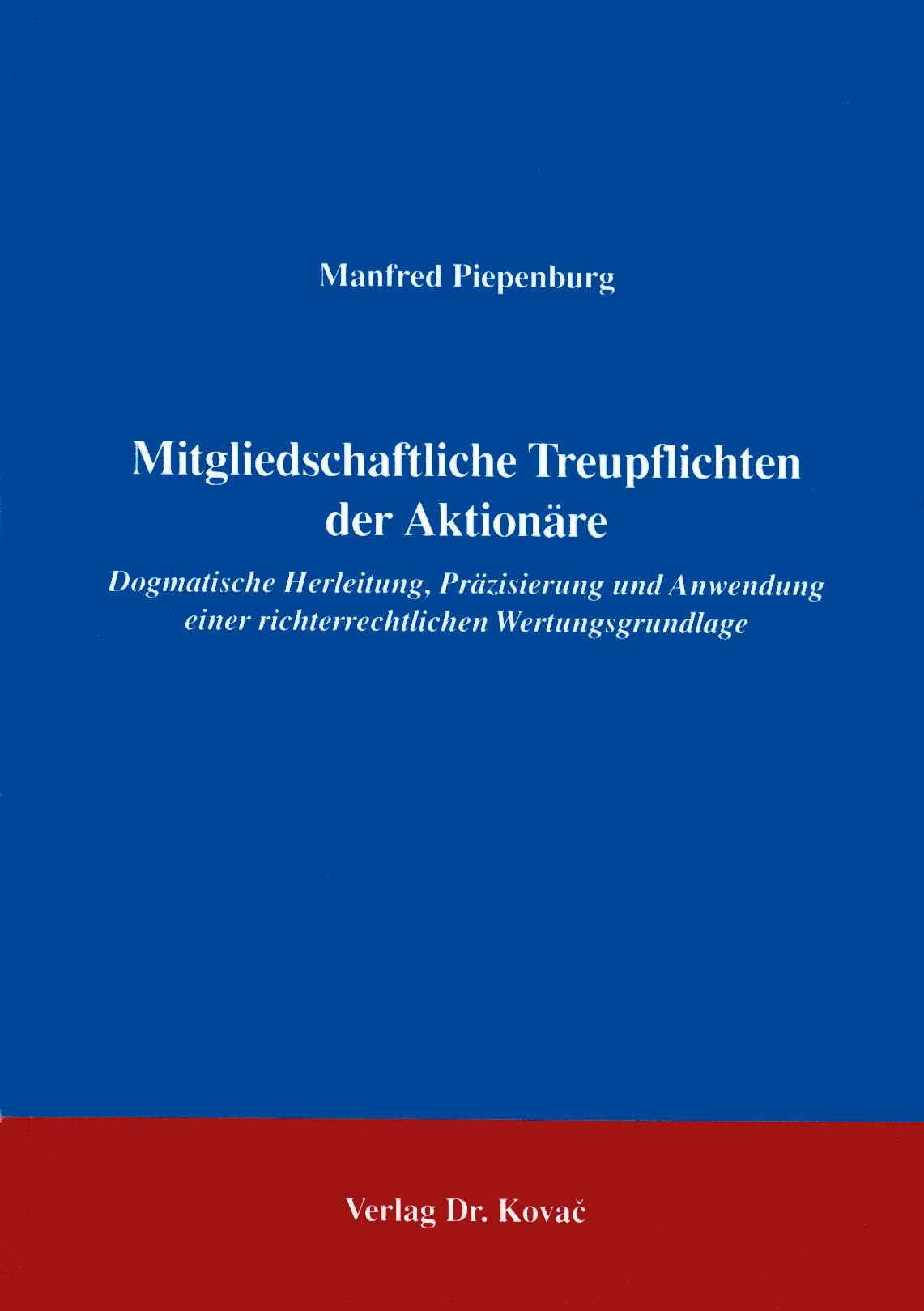 Cover: Mitgliedschaftliche Treupflichten der Aktionäre