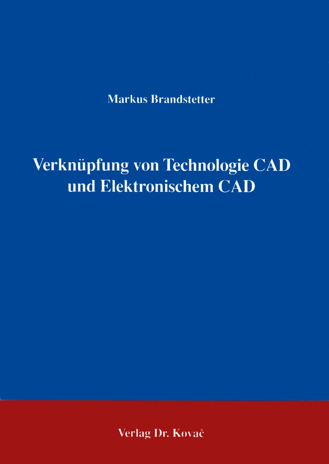 Cover: Verknüpfung von Technologie CAD und Elektronischem CAD