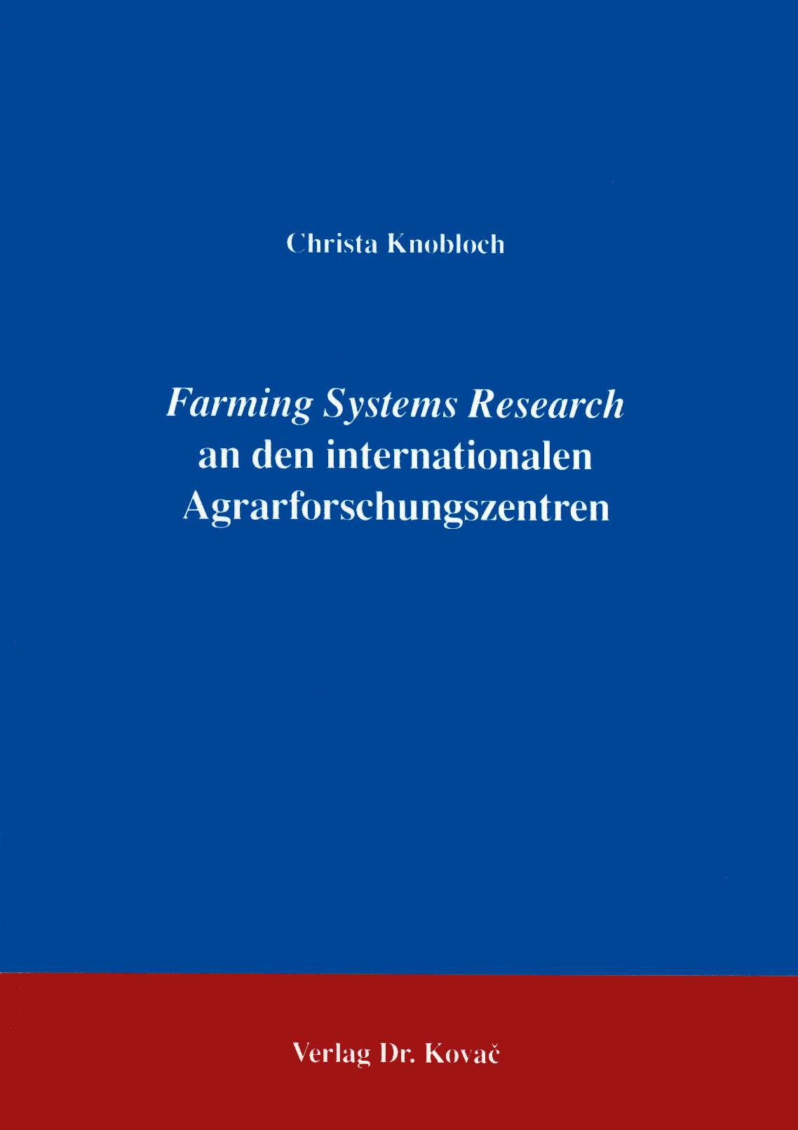 Cover: Farming Systems Research an den internationalen Agrarforschungszentren