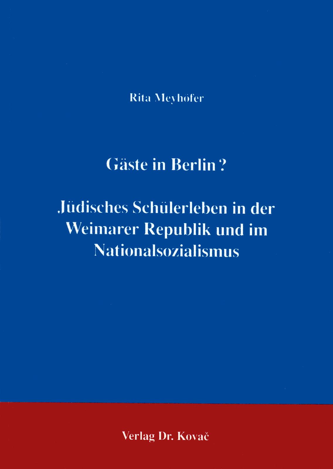Cover: Gäste in Berlin? Jüdisches Schülerleben in der Weimarer Republik und im Nationalsozialismus