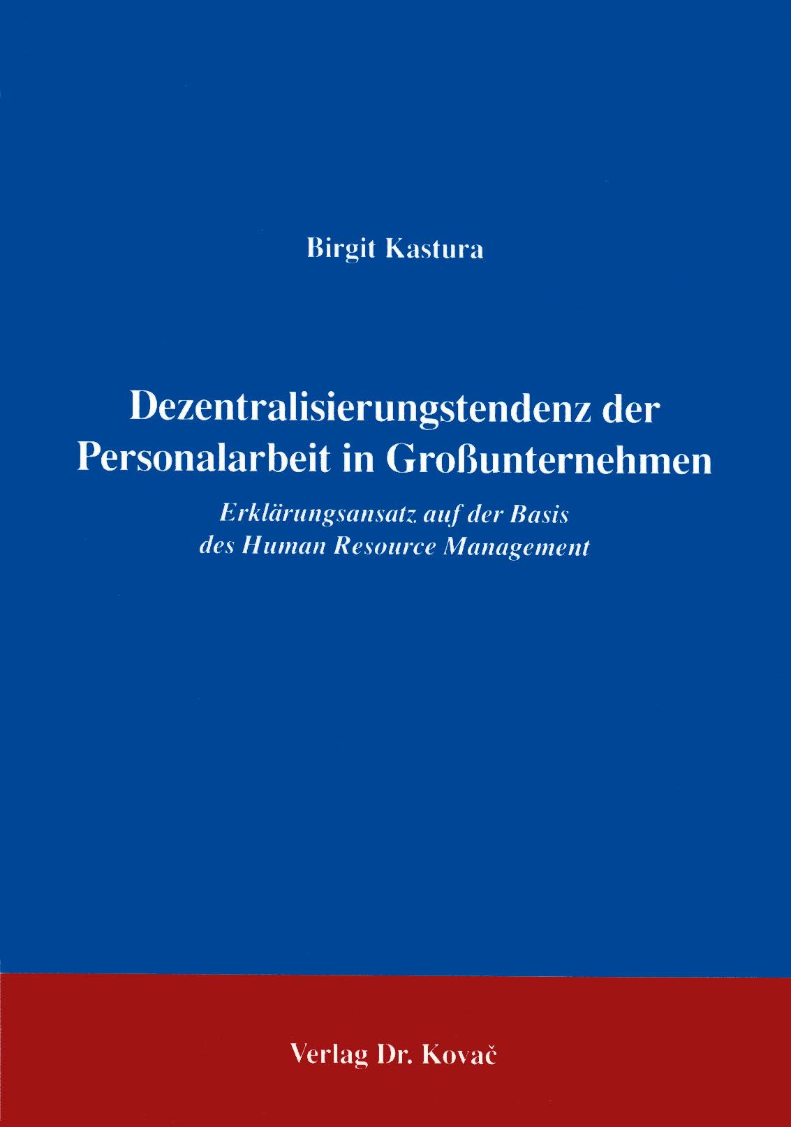 Cover: Dezentralisierungstendenz der Personalarbeit in Großunternehmen