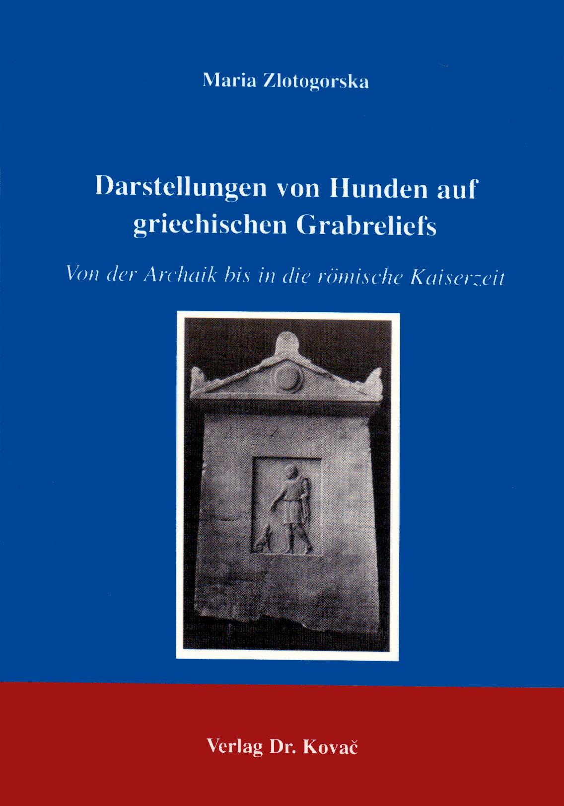 Cover: Darstellungen von Hunden auf griechischen Grabreliefs