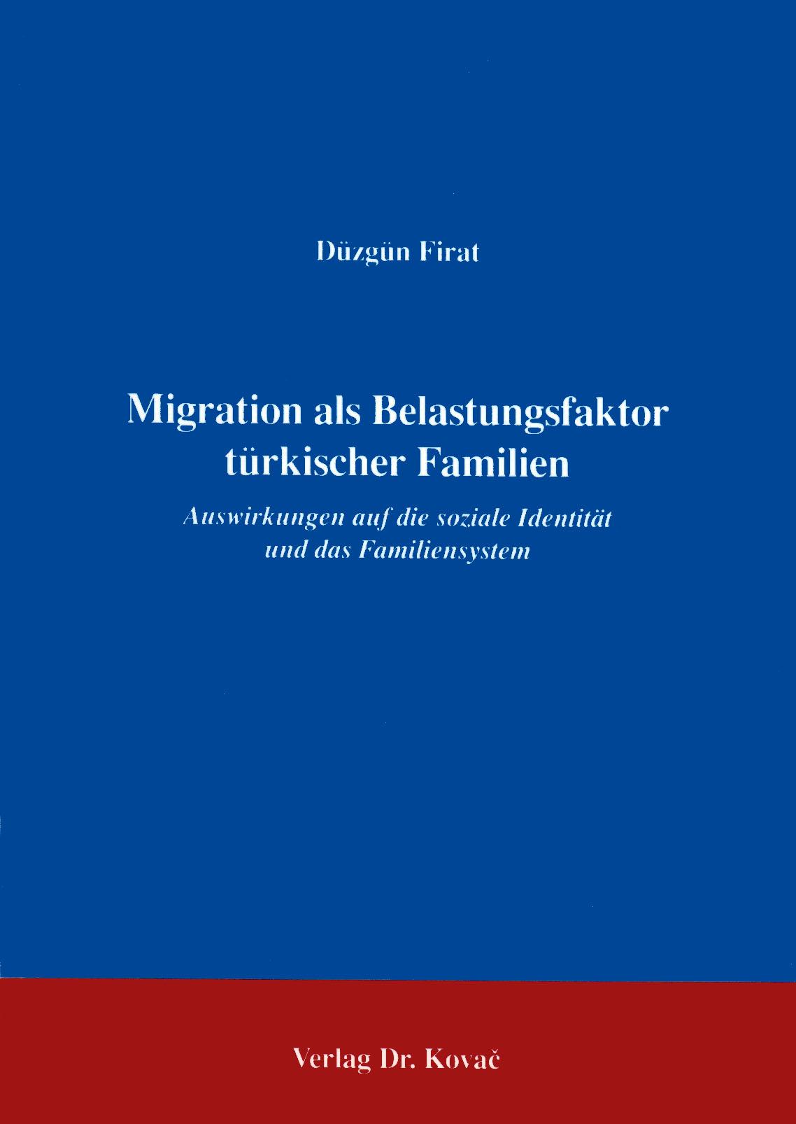 Cover: Die Migration als Belastungsfaktor türkischer Familien