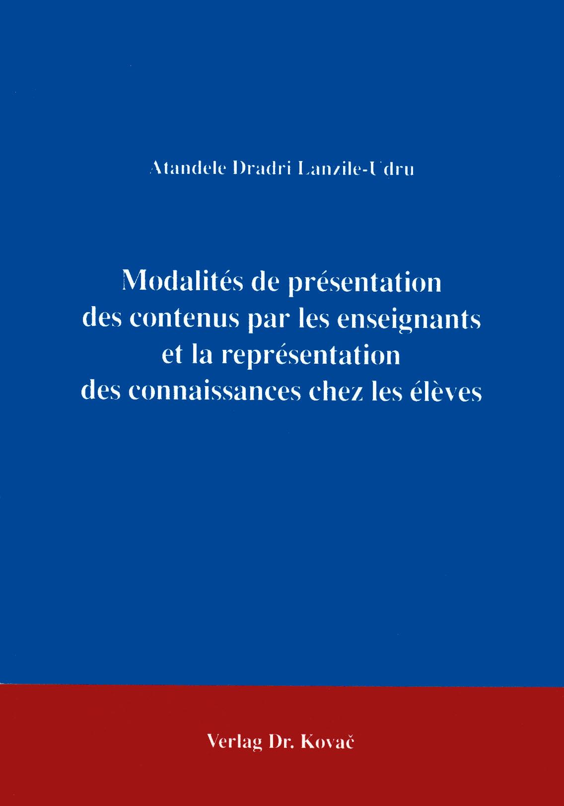 Cover: Modalités de présentation des contenus par les enseignants et la représentation des connaissances chez les élèves